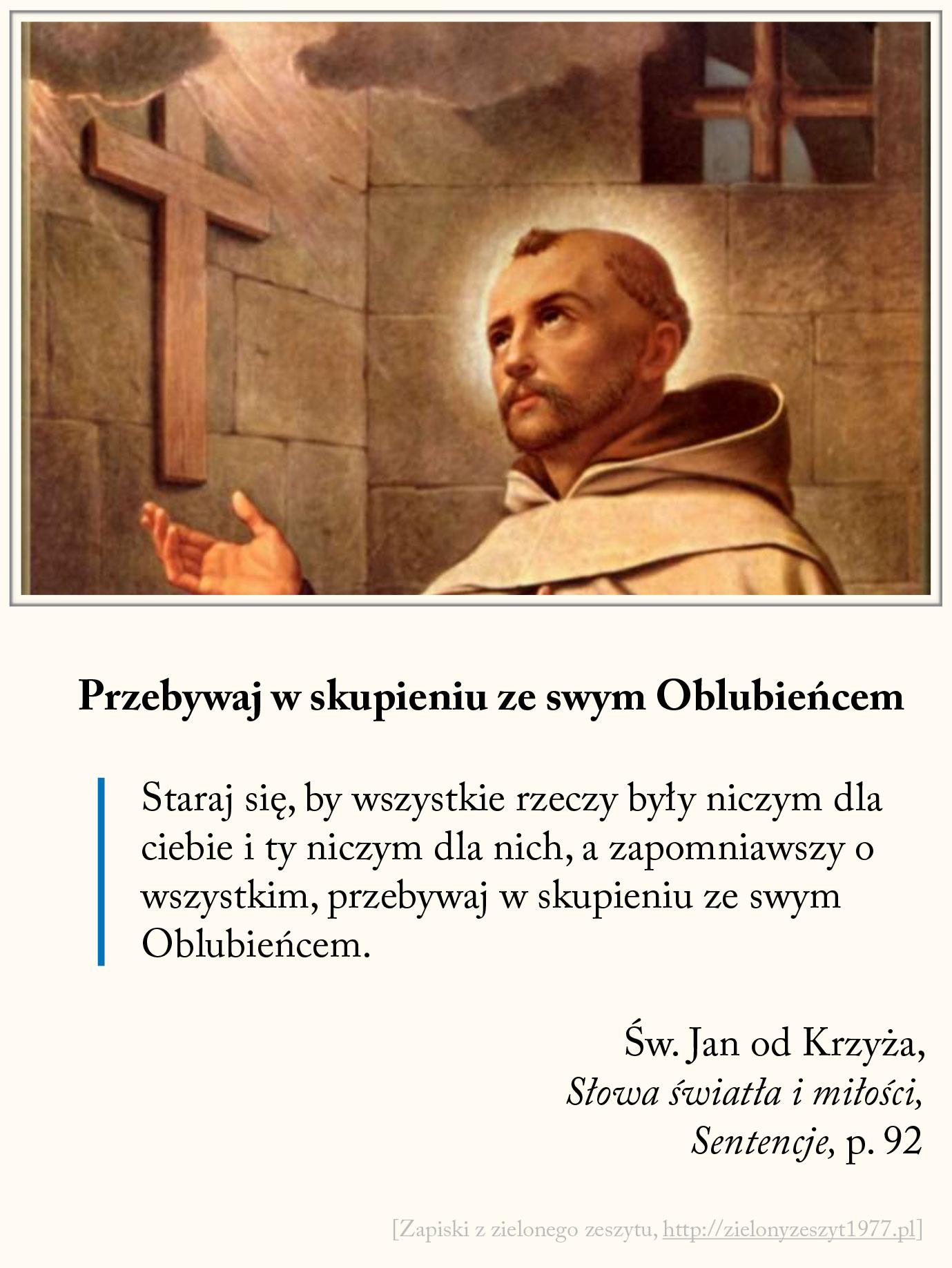 Przebywaj w skupieniu ze swym Oblubieńcem, Św. Jan od Krzyża