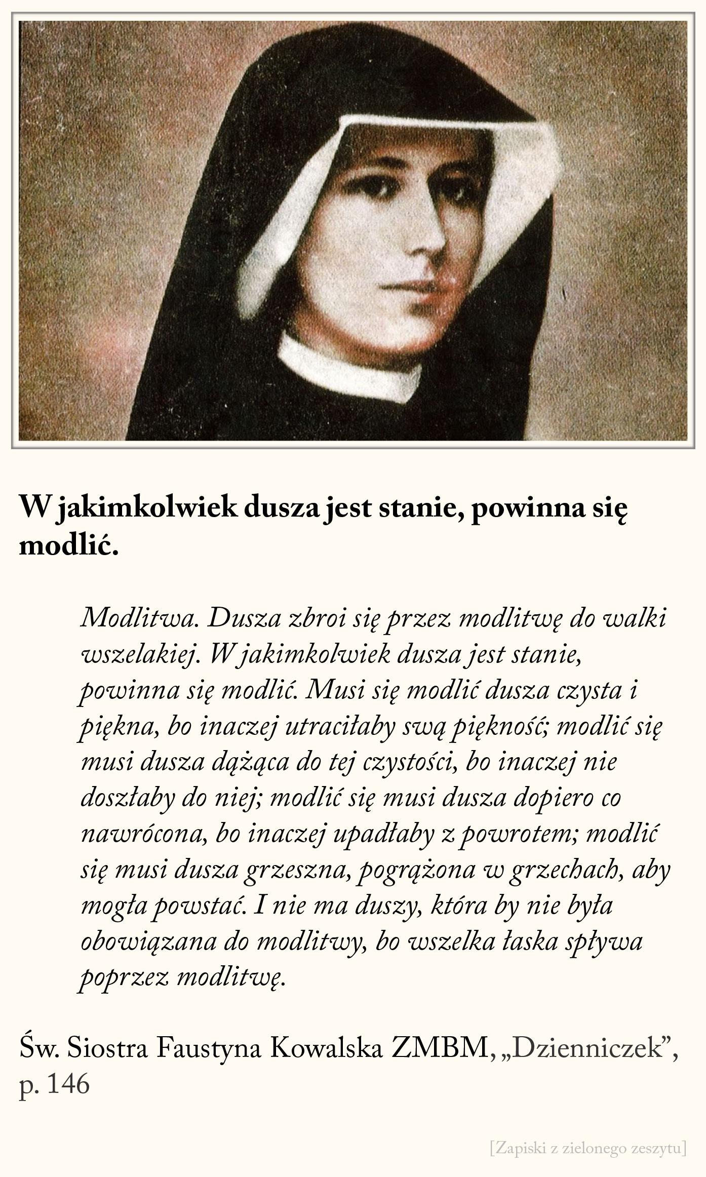 W jakimkolwiek dusza jest stanie powinna się modlić, św. Faustyna Kowalska