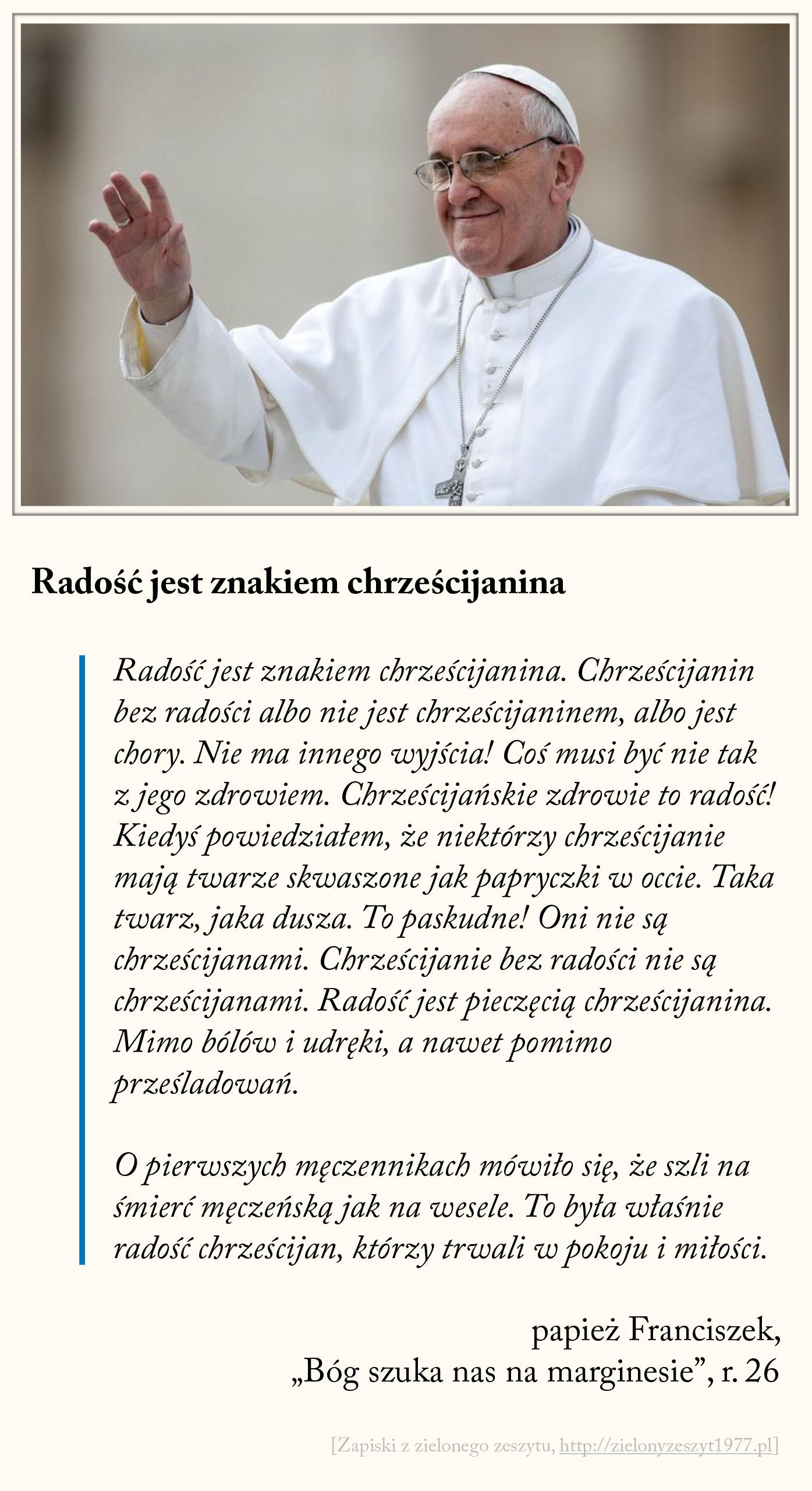 Bóg szuka nas na marginesie, Radość jest znakiem chrześcijanina, papież Franciszek