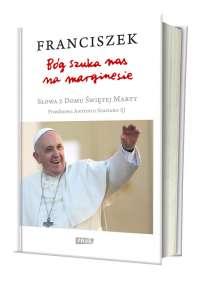 Bóg szuka nas na marginesie (papież Franciszek)