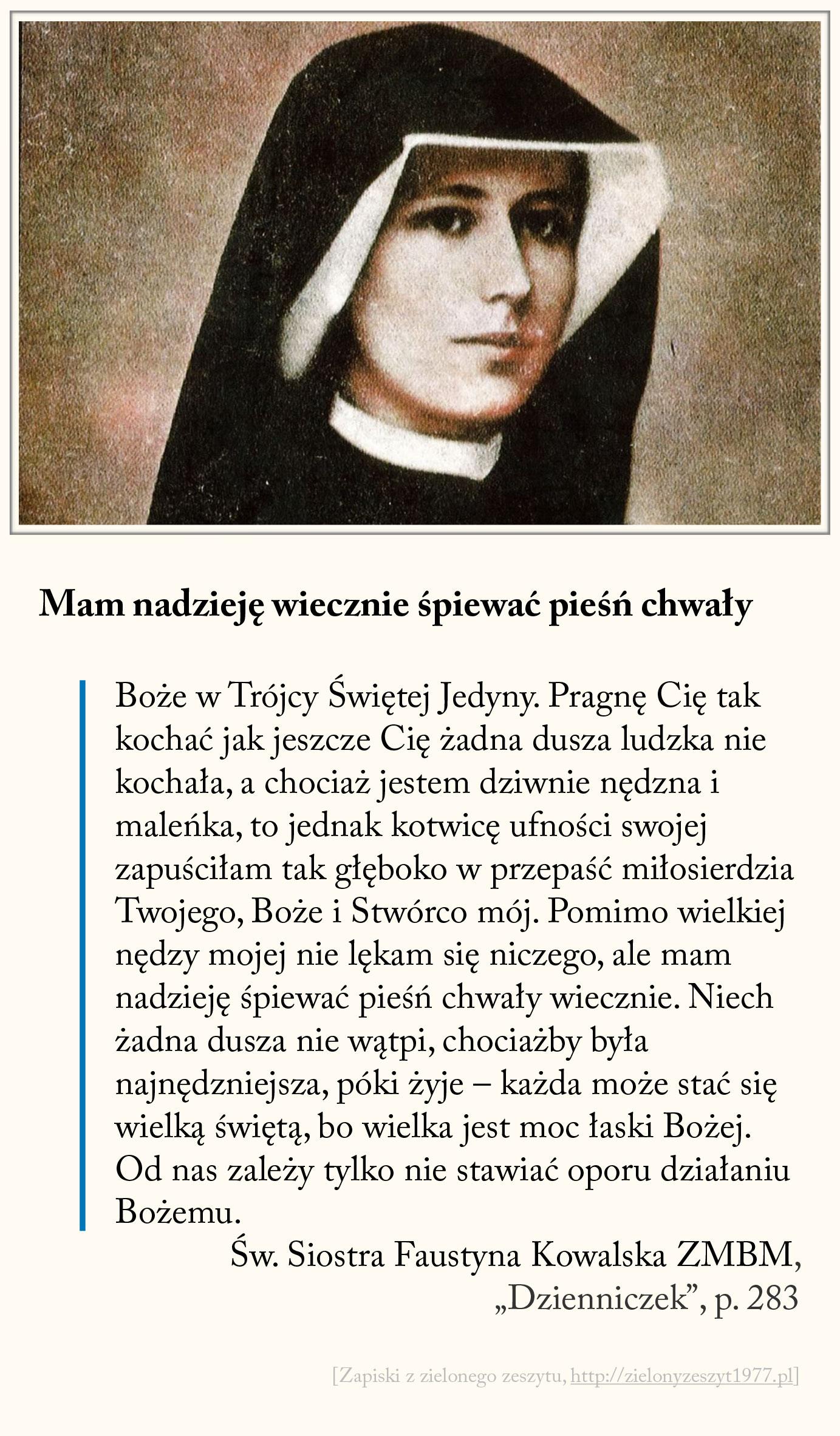 Mam nadzieję wiecznie śpiewać pieśń chwały, św. Faustyna Kowalska
