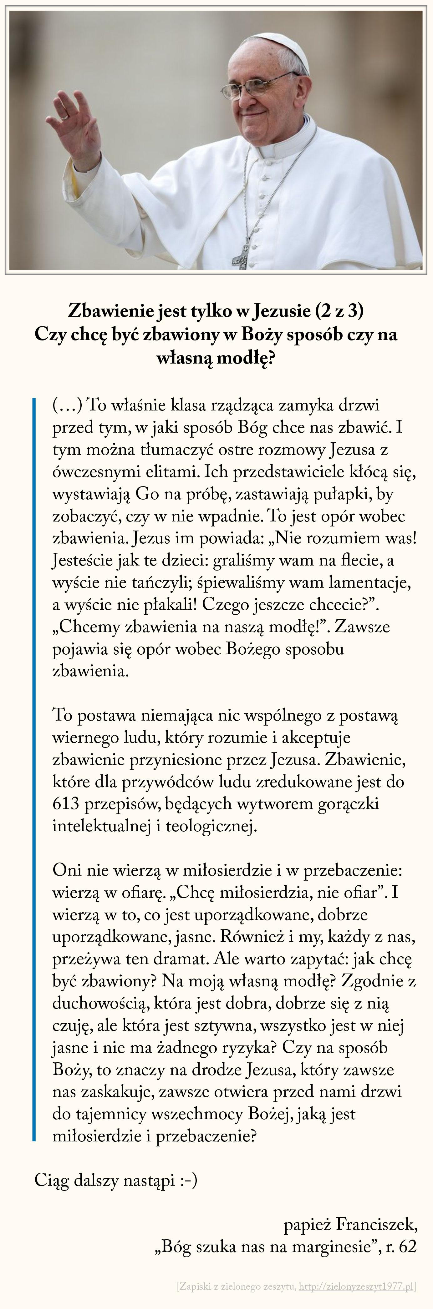 Zbawienie jest tylko w Jezusie (2 z 3) - Czy chcę być zbawiony w Boży sposób czy na własną modłę? papież Franciszek