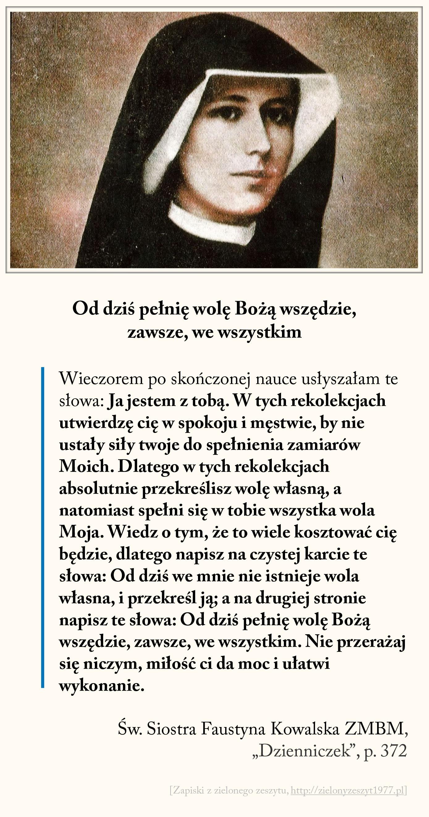 Od dziś pełnię wolę Bożą wszędzie, zawsze, we wszystkim, św. Faustyna Kowalska