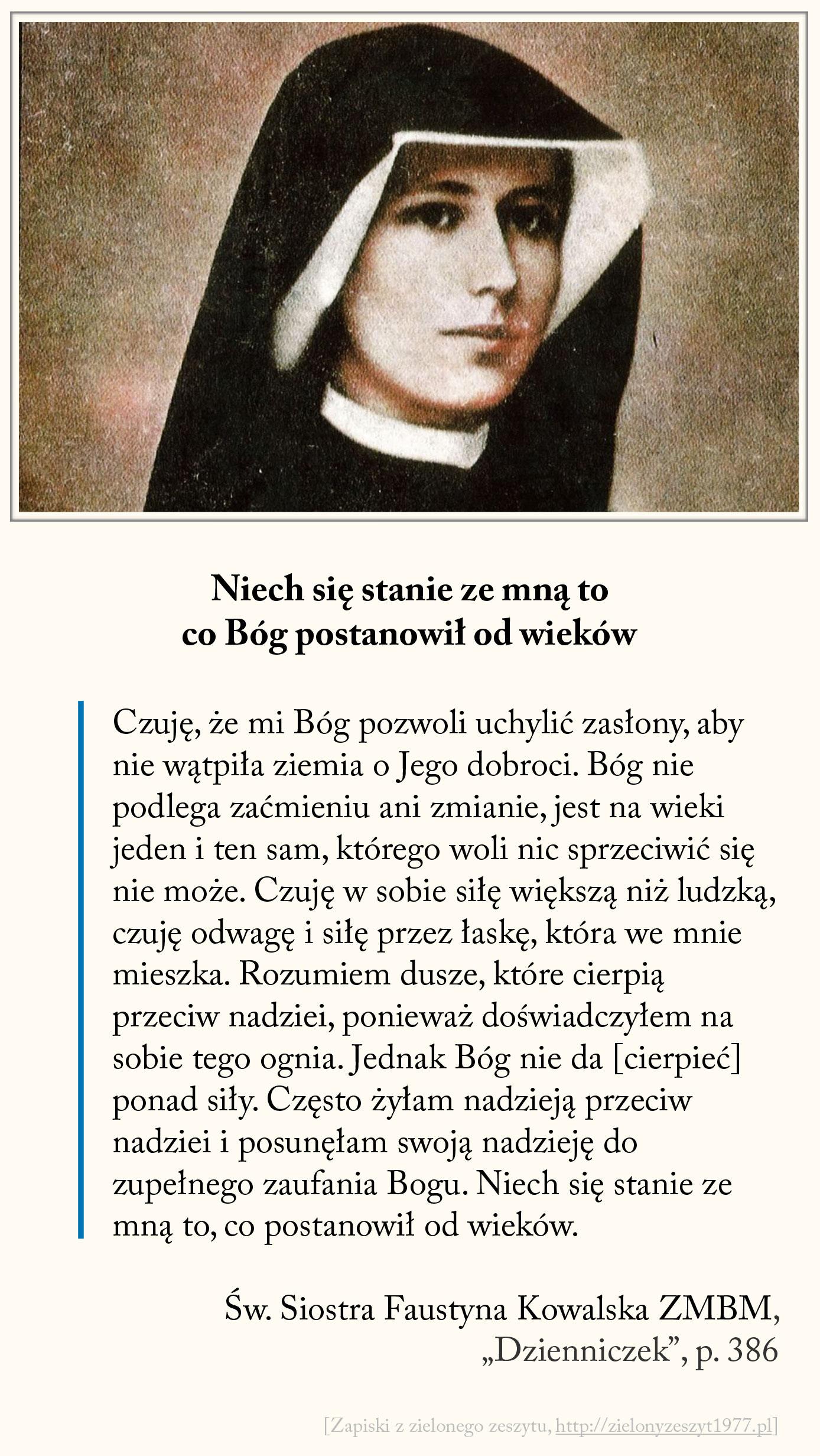Niech się stanie ze mną to co Bóg postanowił od wieków, św. Faustyna Kowalska