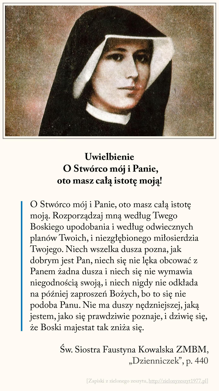 Uwielbienie - O Stwórco mój i Panie, oto masz całą istotę moją, św. Faustyna Kowalska
