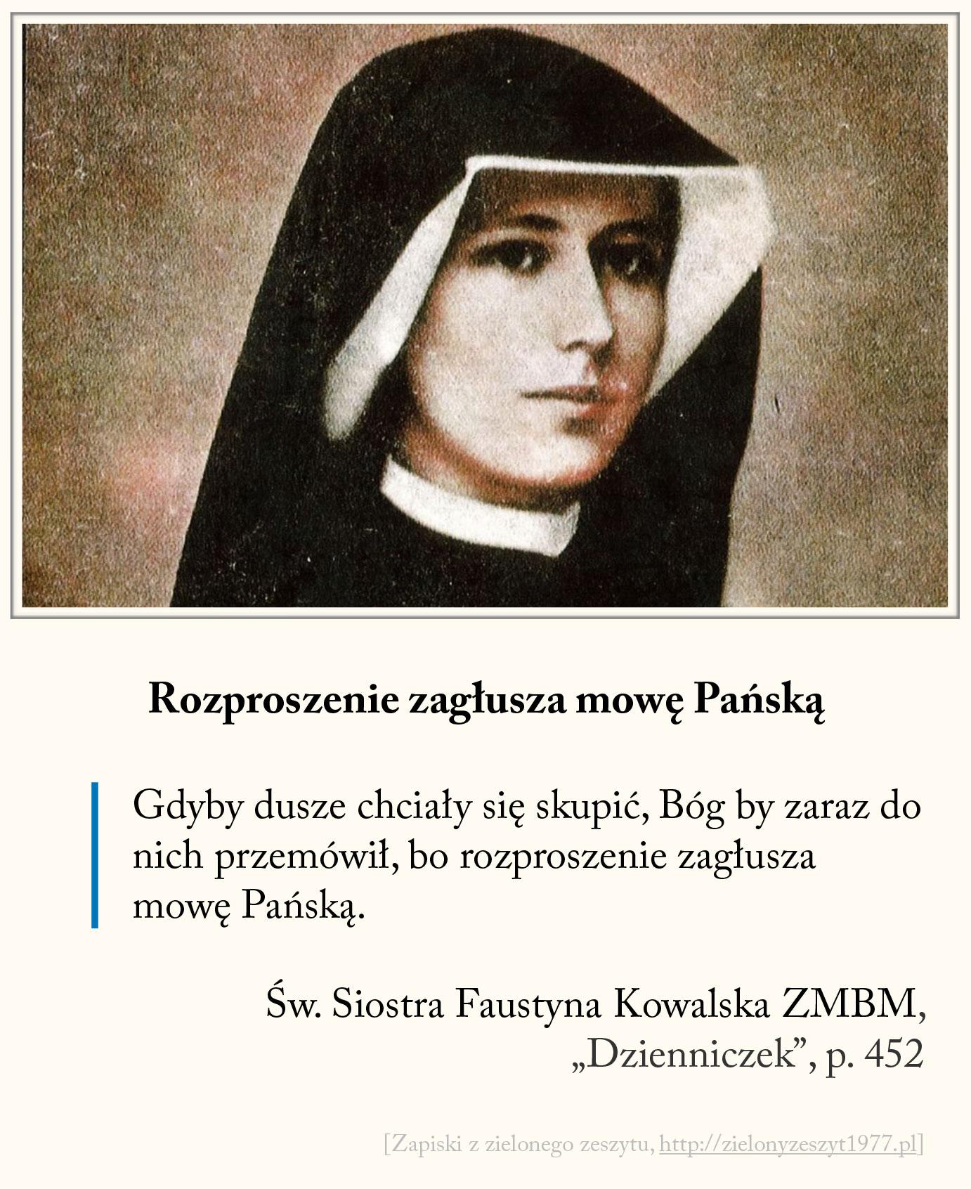 Rozproszenie zagłusza mowę Pańską, św. Faustyna Kowalska