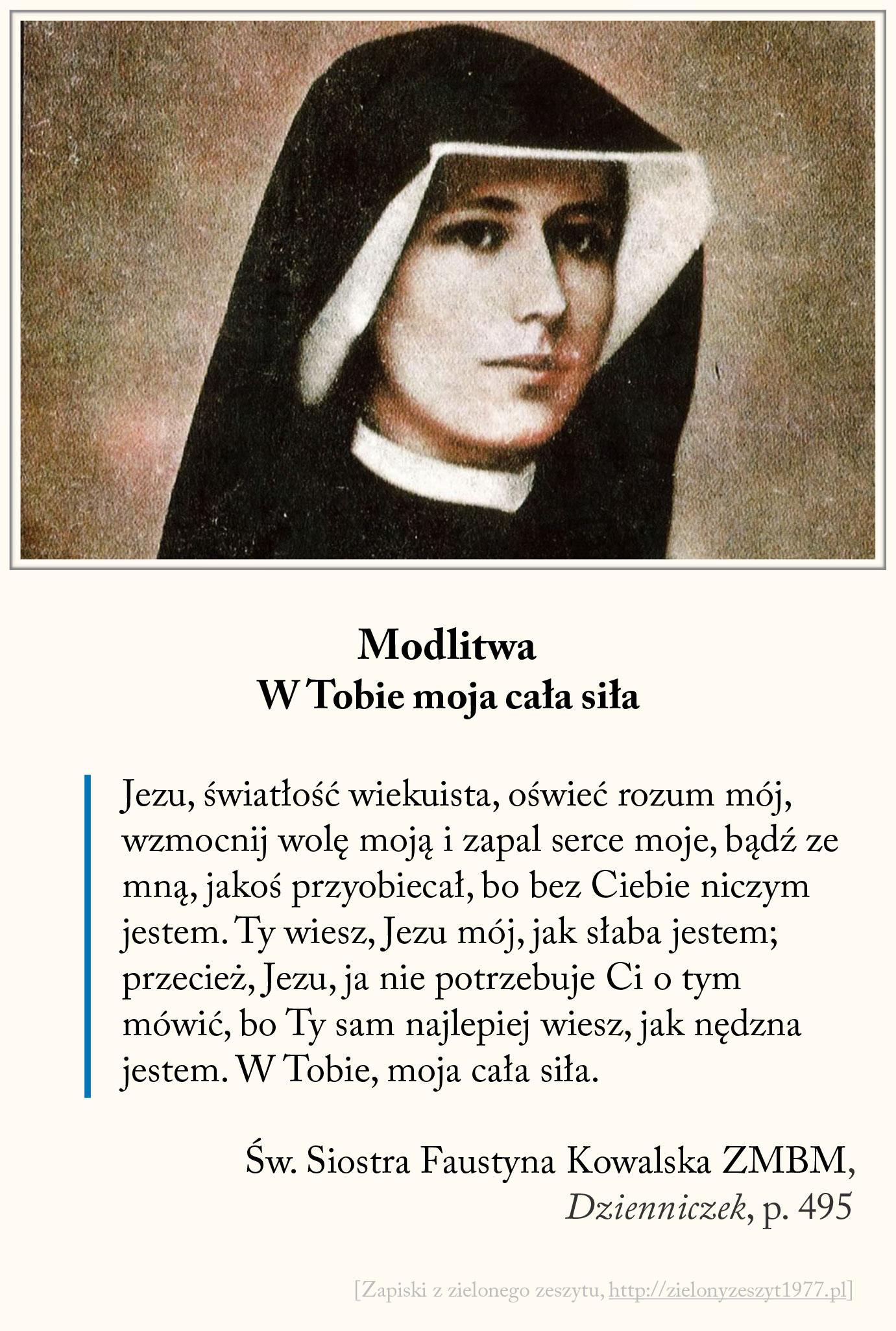 Modlitwa - W Tobie moja cała siła, św. Faustyna Kowalska