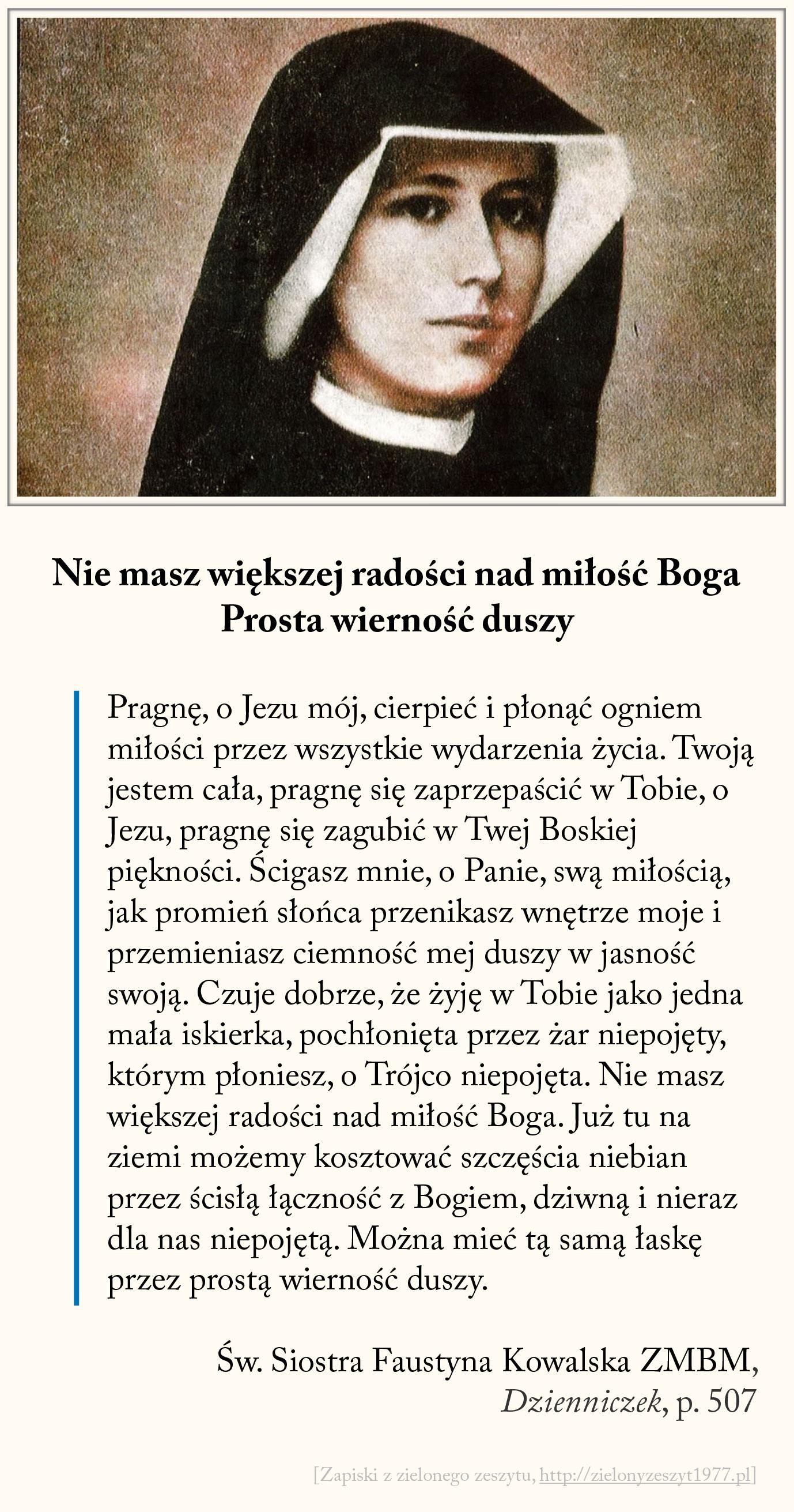 Nie masz większej radości nad miłość Boga, Prosta wierność duszy, św. Faustyna Kowalska