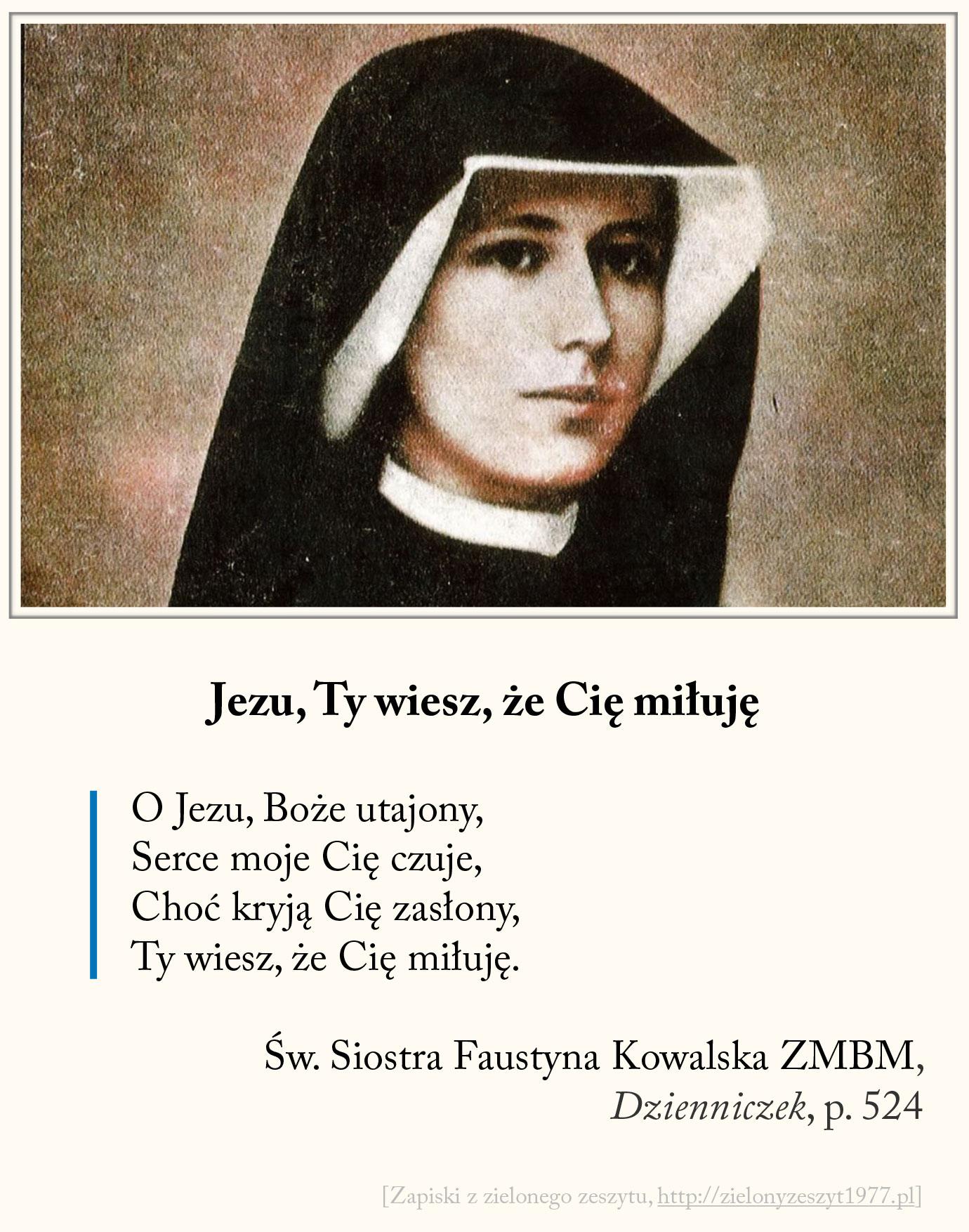 Jezu Ty wiesz że Cię miłuję, św. Faustyna Kowalska