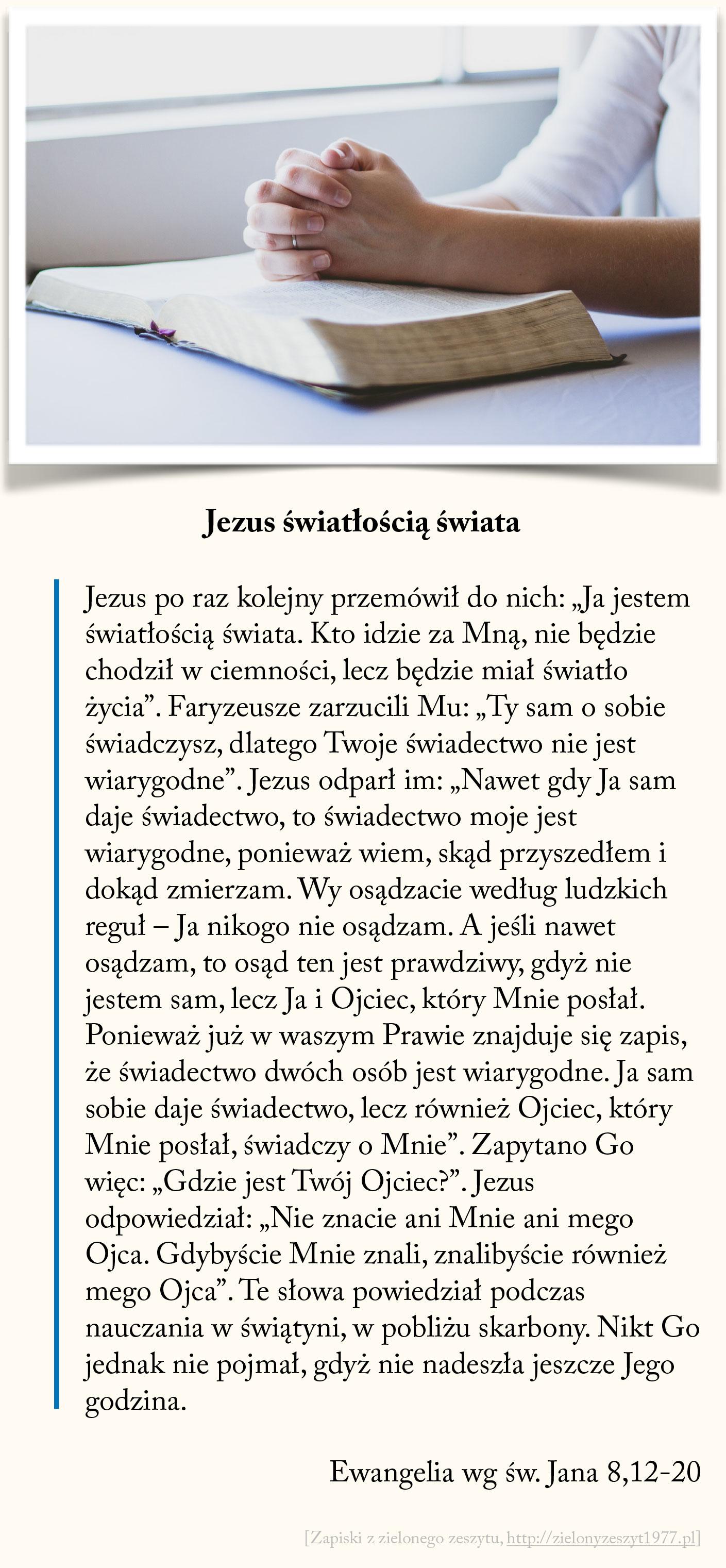 Jezus światłością świata, Ewangelia wg św. Jana