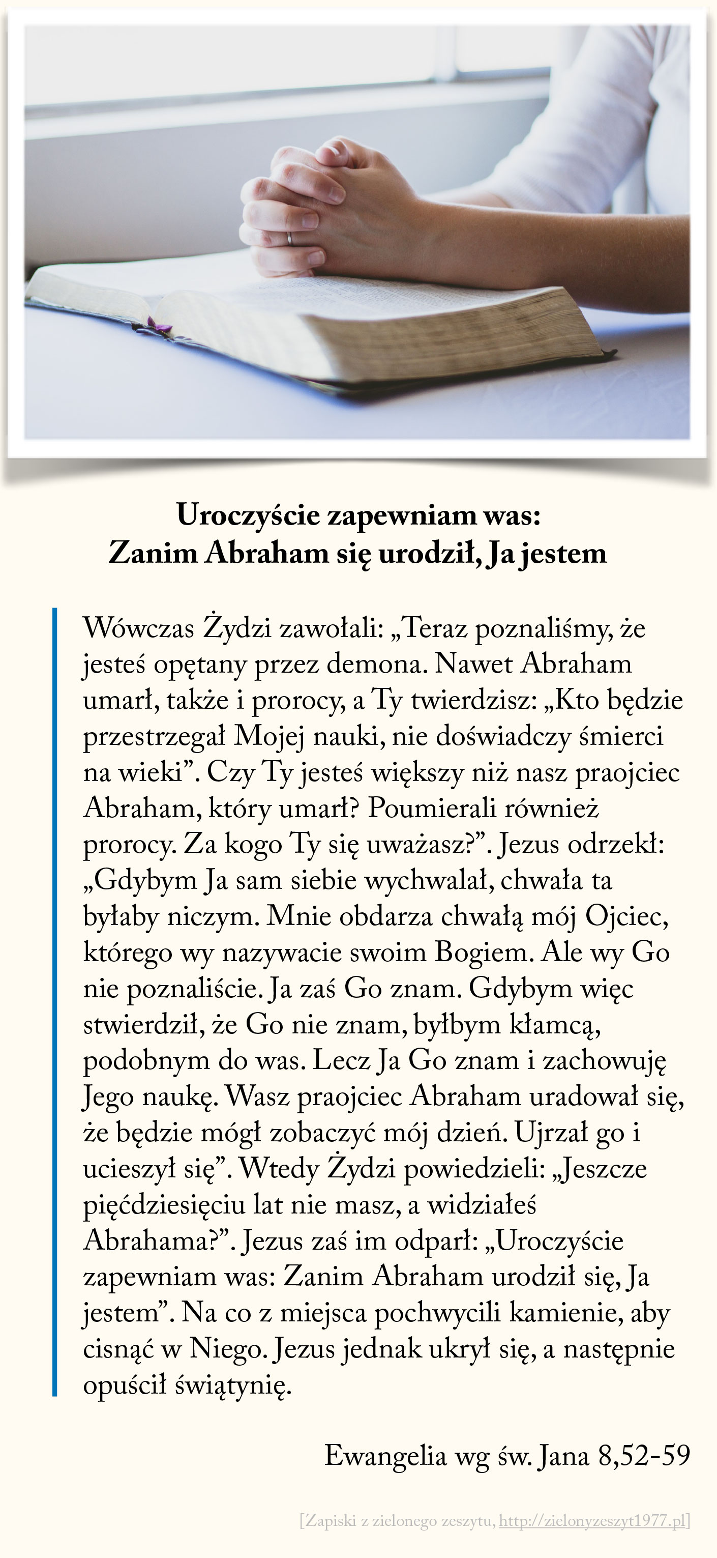 Uroczyście zapewniam was: Zanim Abraham się urodził Ja jestem, Ewangelia wg św. Jana