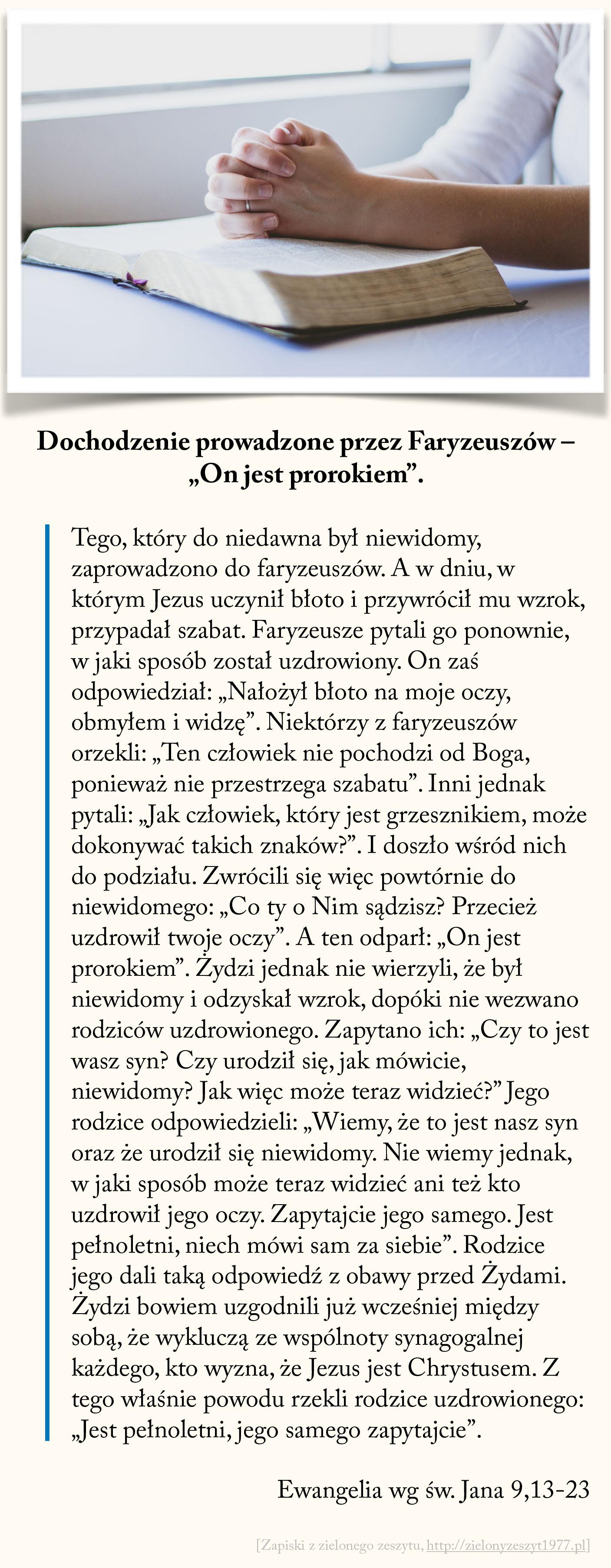 """Dochodzenie prowadzone przez Faryzeuszów - """"On jest prorokiem"""", Ewangelia wg św. Jana"""