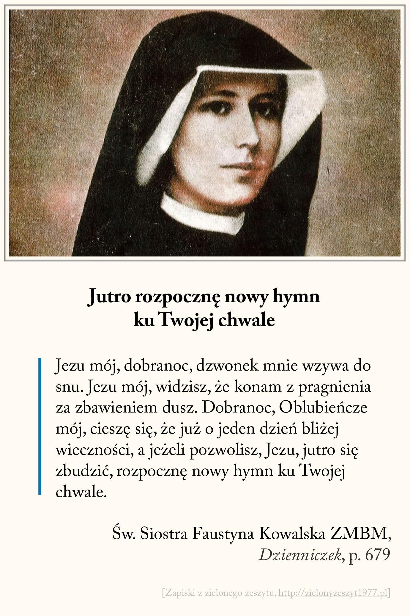 Jutro rozpocznę nowy hymn ku Twojej chwale, św. Faustyna Kowalska