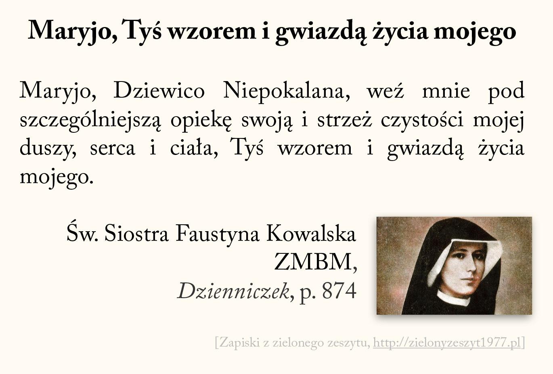 Maryjo, Tyś wzorem i gwiazdą życia mojego, św. Faustyna Kowalska