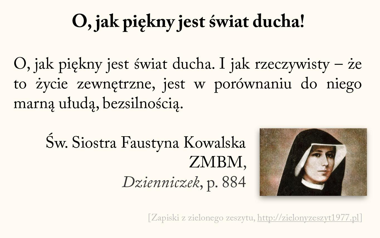 O, jak piękny jest świat ducha! św. Faustyna Kowalska