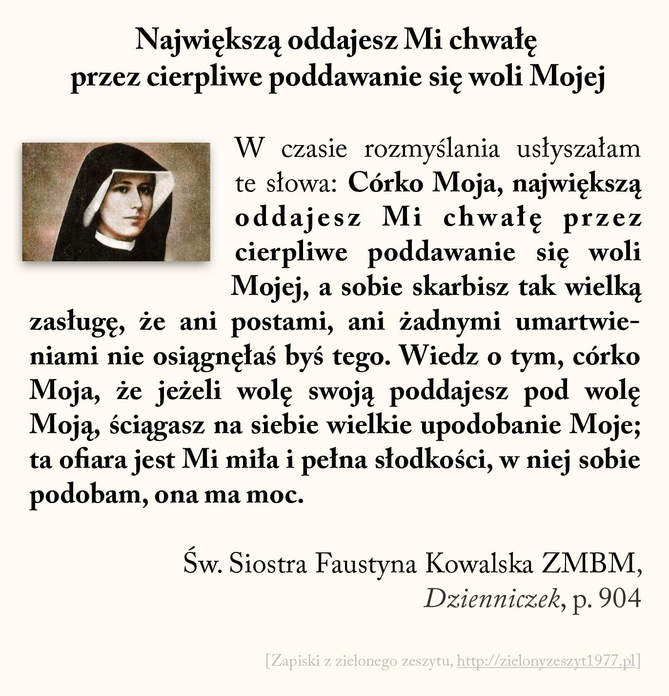 Największą oddajesz Mi chwałę przez cierpliwe poddawanie się woli Mojej, św. Faustyna Kowalska