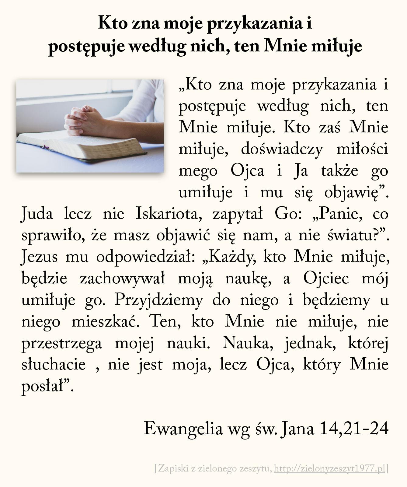 Kto zna moje przykazania i postępuje według nich, ten Mnie miłuje; Ewangelia wg św. Jana