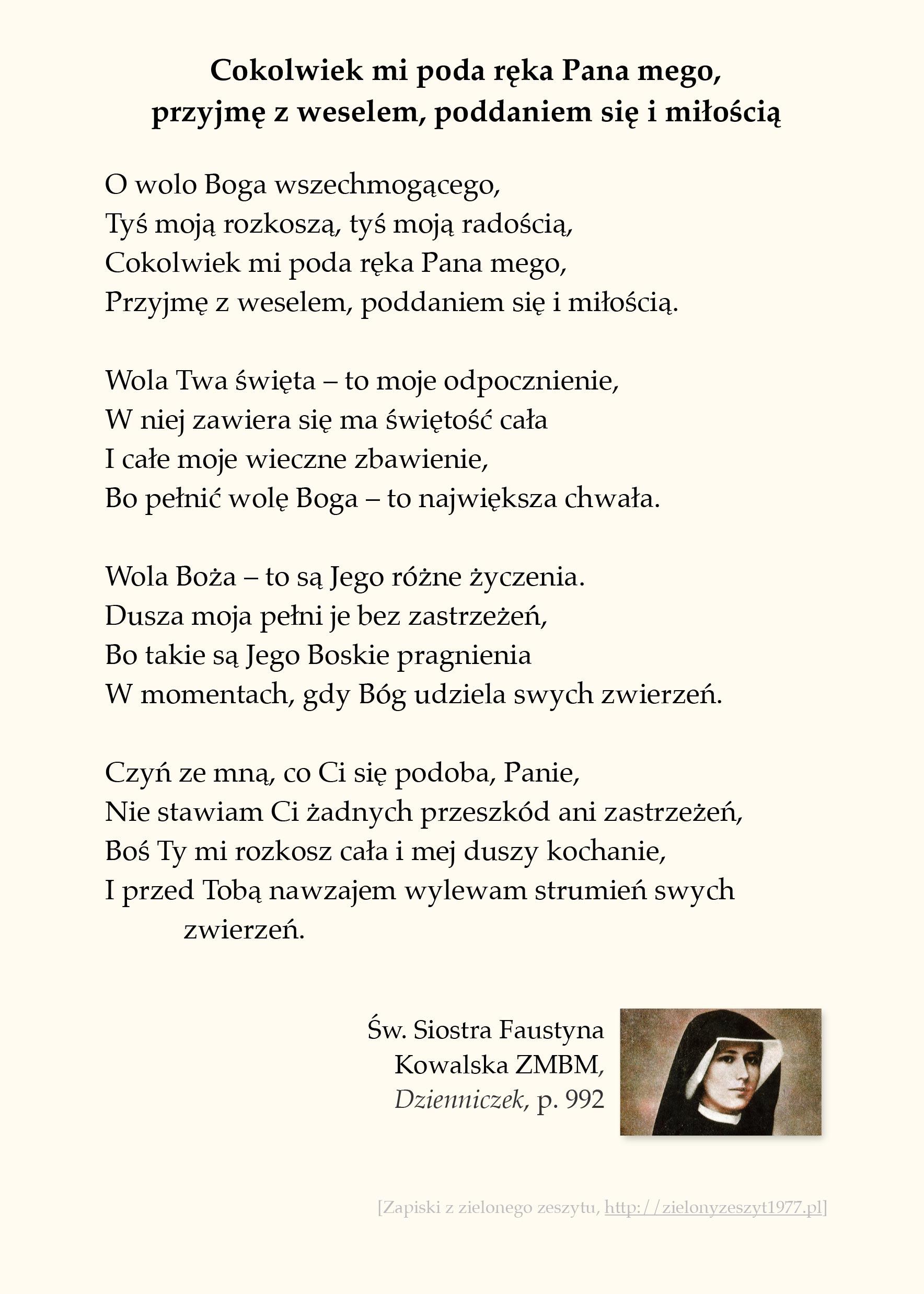 Cokolwiek mi poda ręka Pana mego, przyjmę z weselem, poddaniem się i miłością; św. Faustyna Kowalska