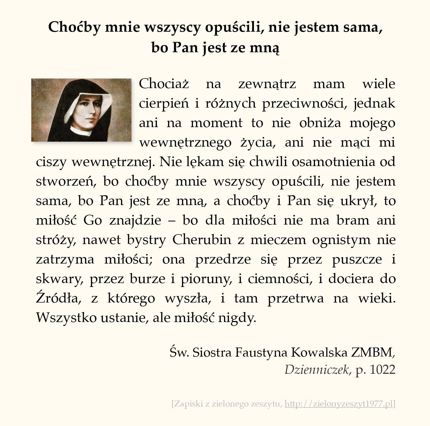 Choćby mnie wszyscy opuścili, nie jestem sama, bo Pan jest ze mną; św. Faustyna Kowalska