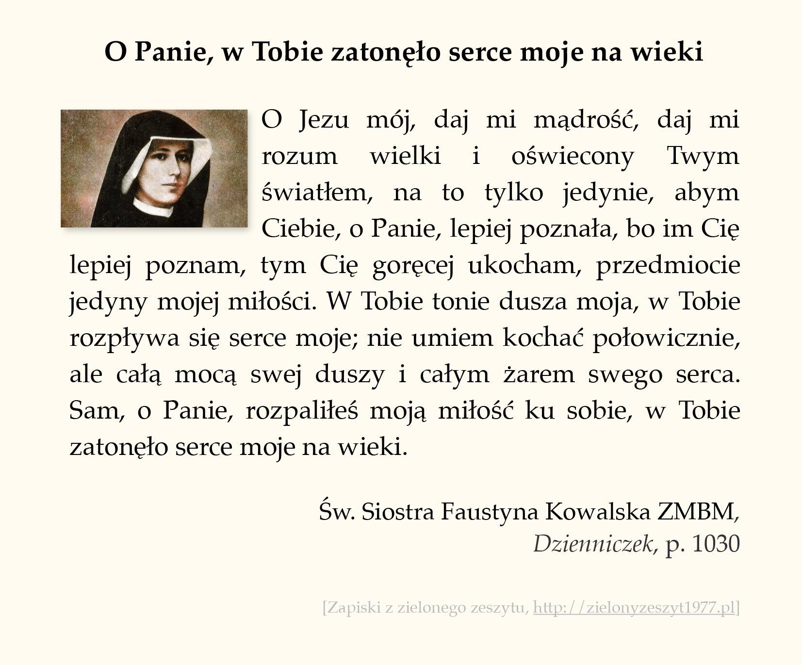 O Panie, w Tobie zatonęło serce moje na wieki; św. Faustyna Kowalska