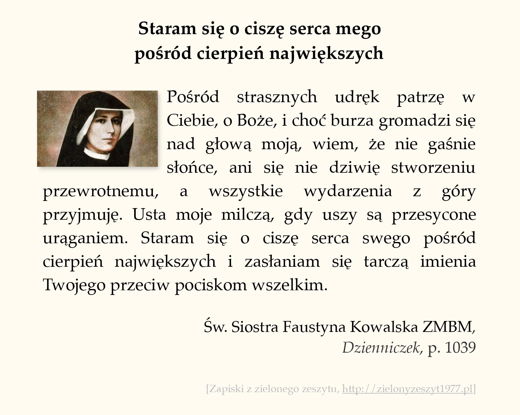 Staram się o ciszę serca mego pośród cierpień największych, św. Faustyna Kowalska