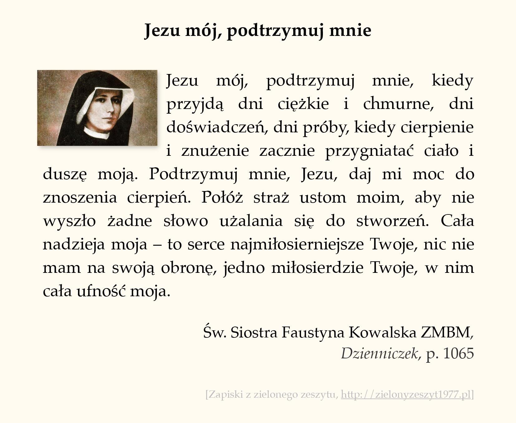 Jezu mój, podtrzymuj mnie; św. Faustyna Kowalska