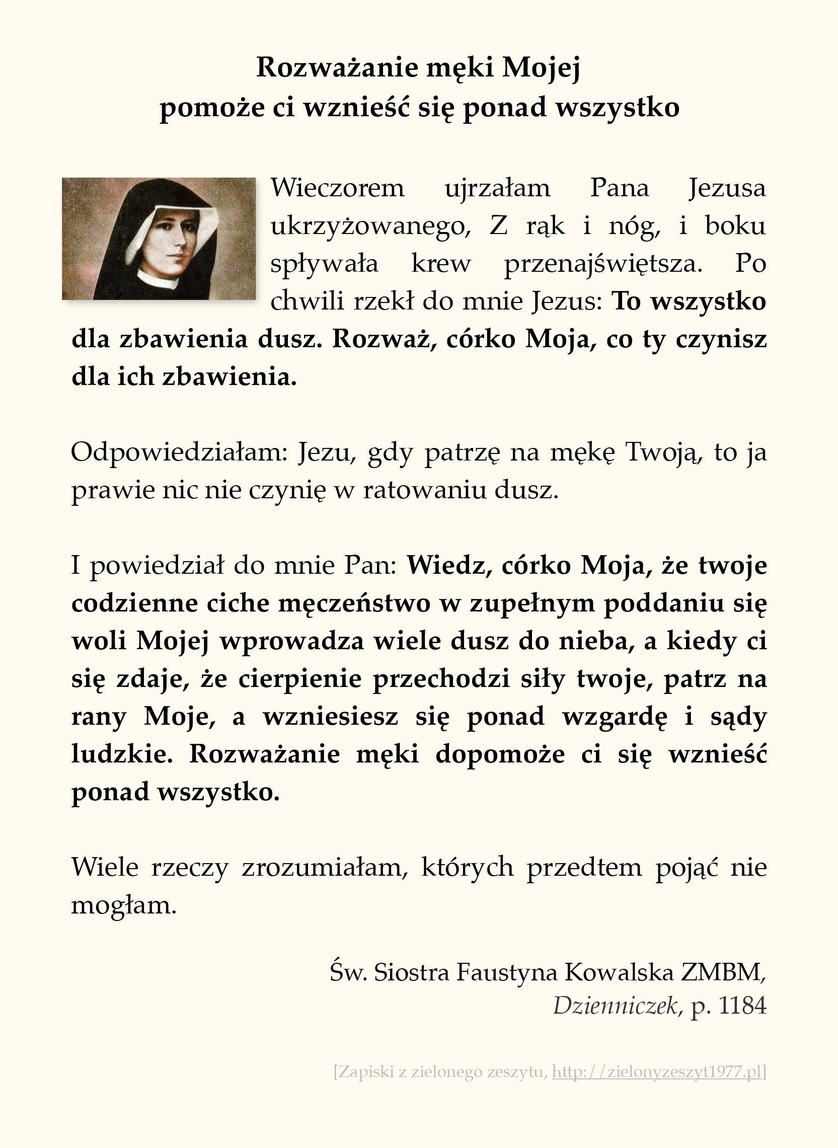 Rozważanie męki Mojej pomoże ci wznieść się ponad wszystko; św. Faustyna Kowalska