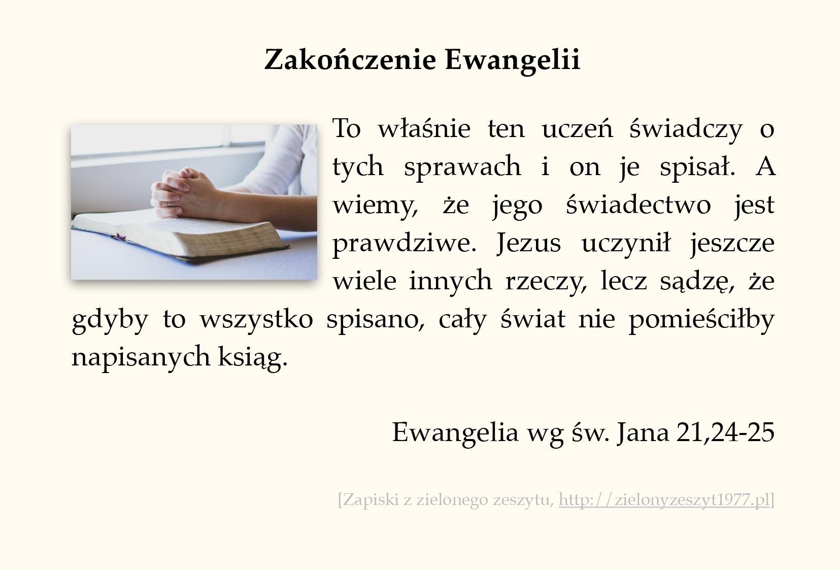 Zakończenie Ewangelii, Ewangelia św. Jana (#107)