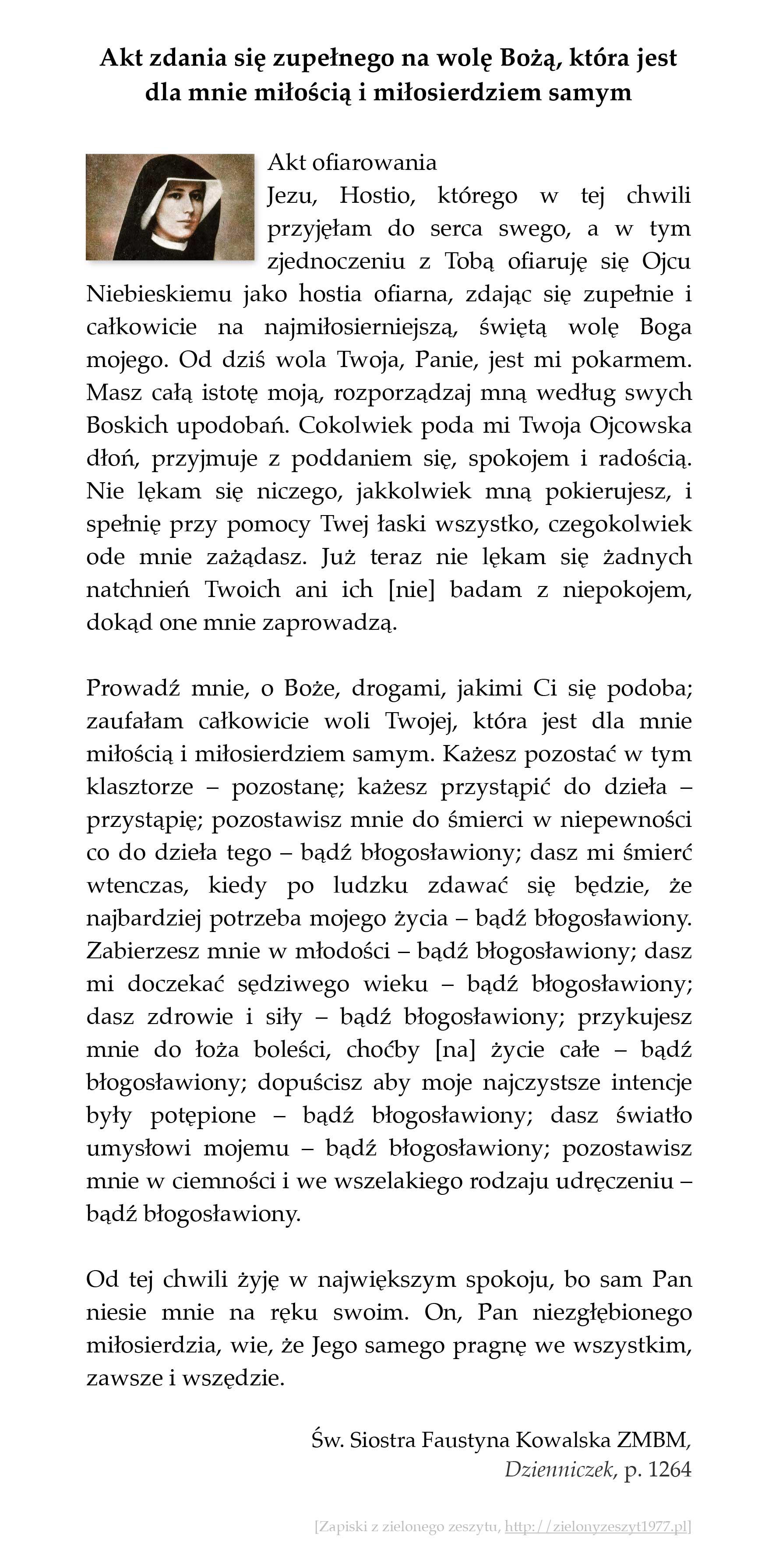 Akt zdania się zupełnego na wolę Bożą, która jest dla mnie miłością i miłosierdziem samym; św. Faustyna Kowalska