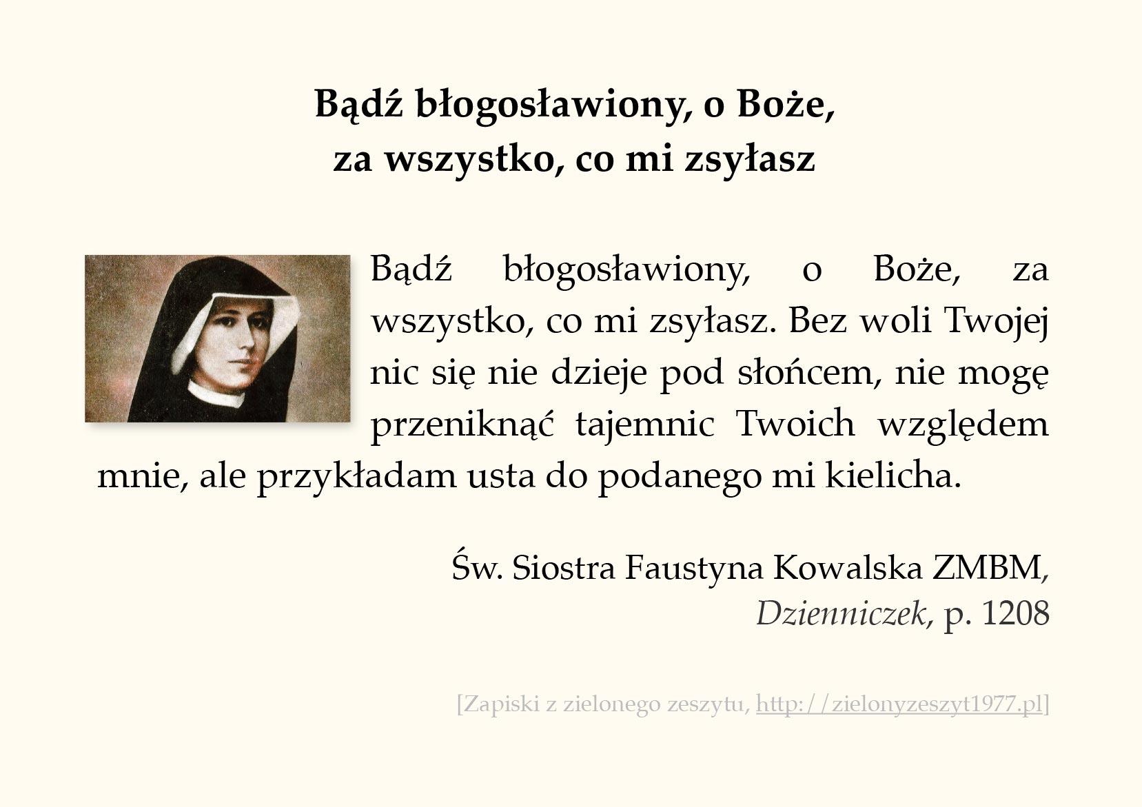 Bądź błogosławiony, o Boże, za wszystko, co mi zsyłasz; św. Faustyna Kowalska