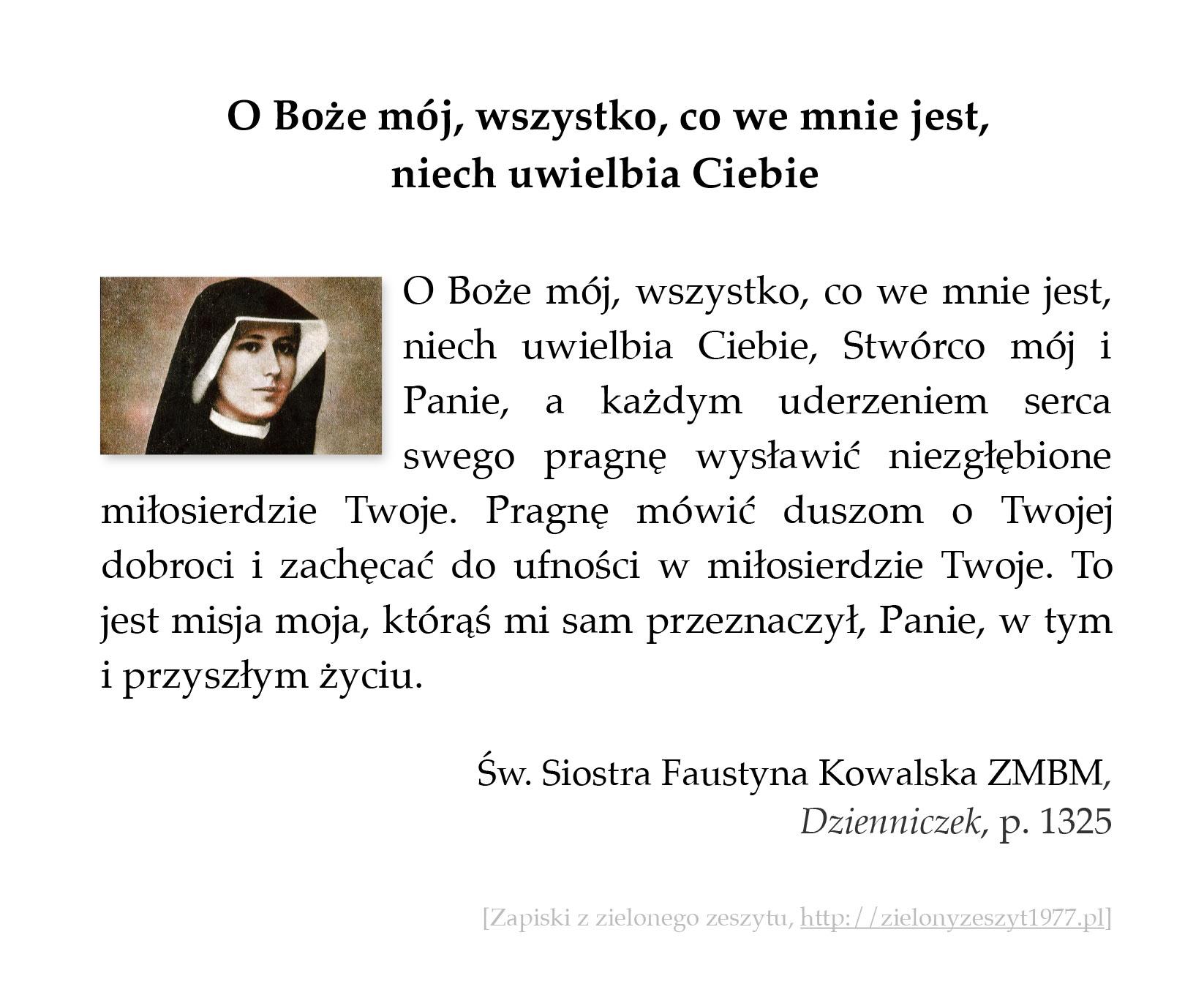 O Boże mój, wszystko, co we mnie jest, niech uwielbia Ciebie; św. Faustyna Kowalska