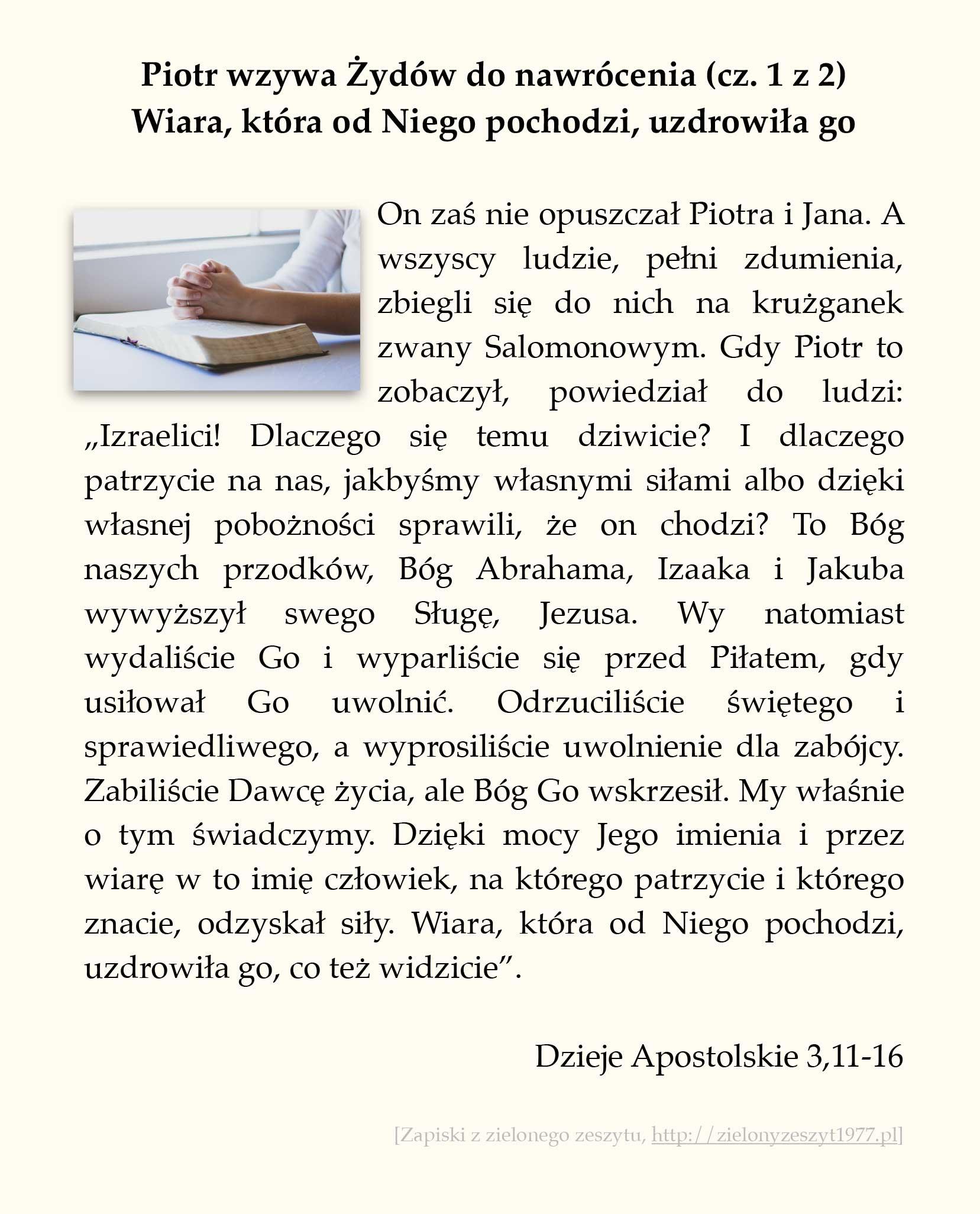 Piotr wzywa Żydów do nawrócenia (cz. 1 z 2) - Wiara, która od Niego pochodzi, uzdrowiła go; Dzieje Apostolskie (#13)