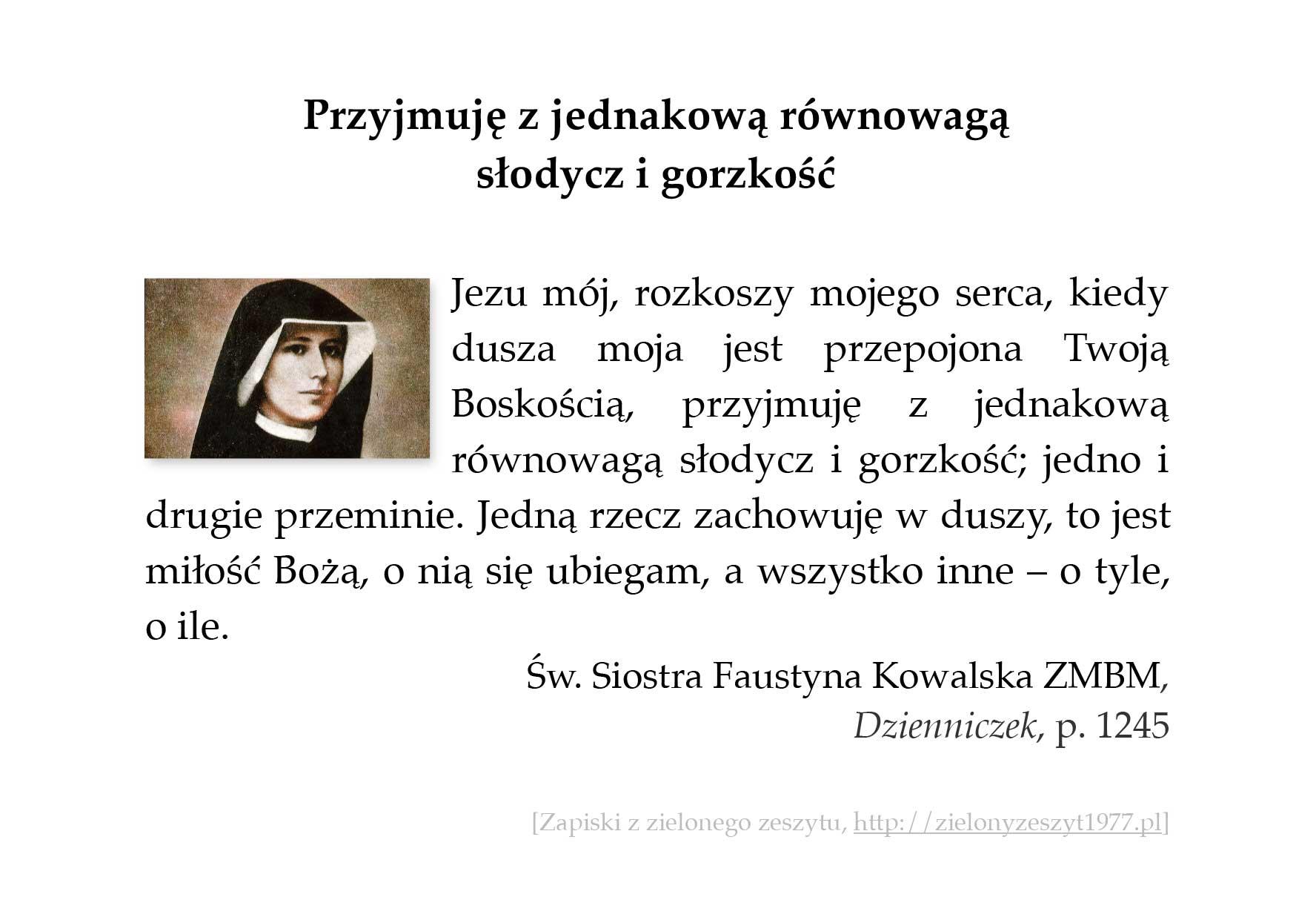 Przyjmuję z jednakową równowagą słodycz i gorzkość; św. Faustyna Kowalska