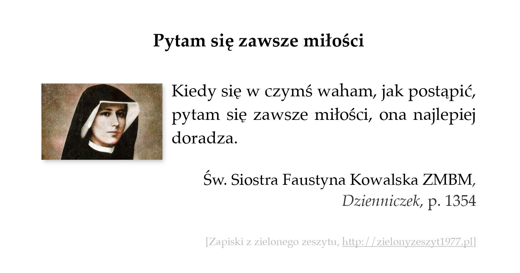 Pytam się zawsze miłości, św. Faustyna Kowalska
