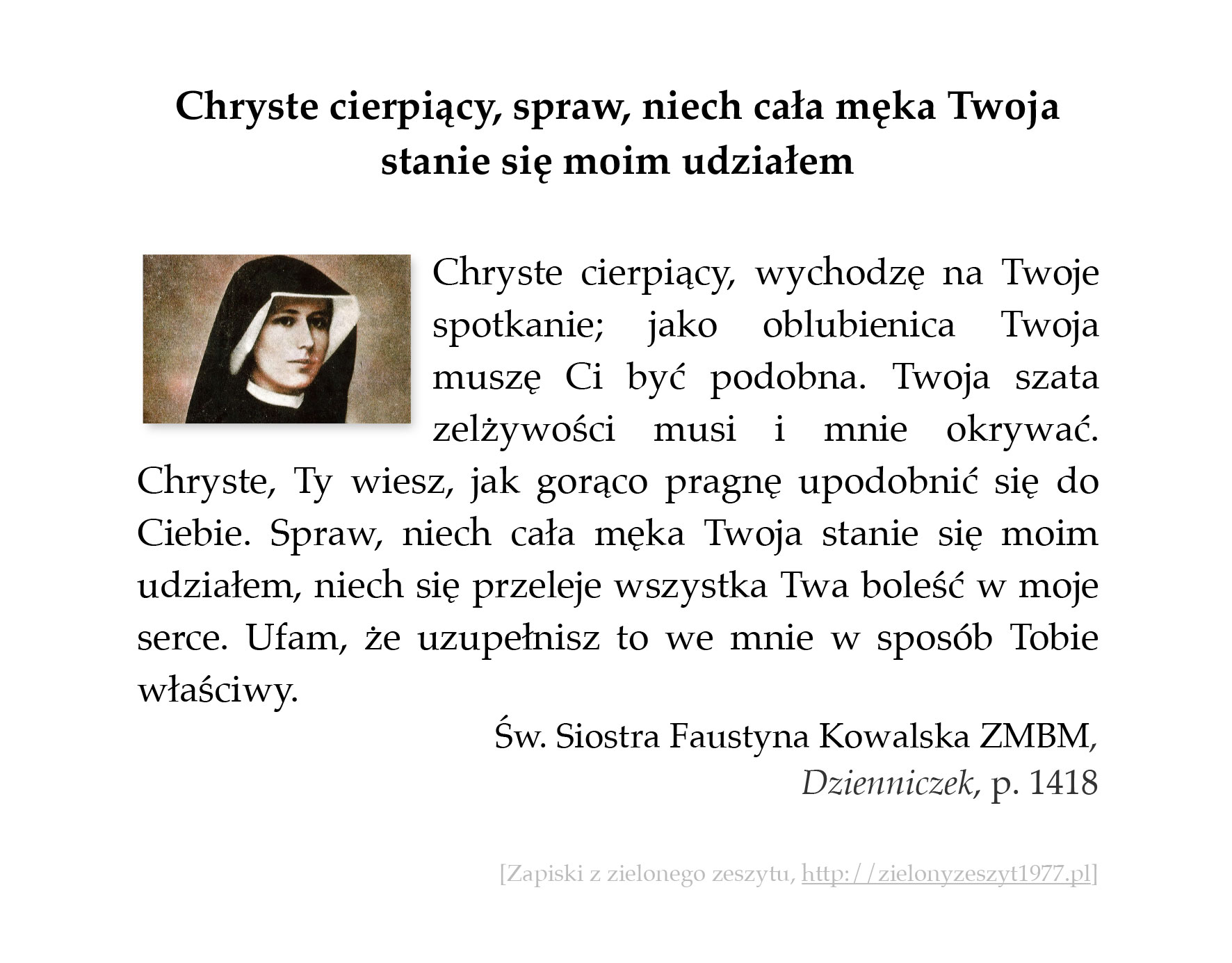 Chryste cierpiący, spraw, niech cała męka Twoja stanie się moim udziałem; św. Faustyna Kowalska