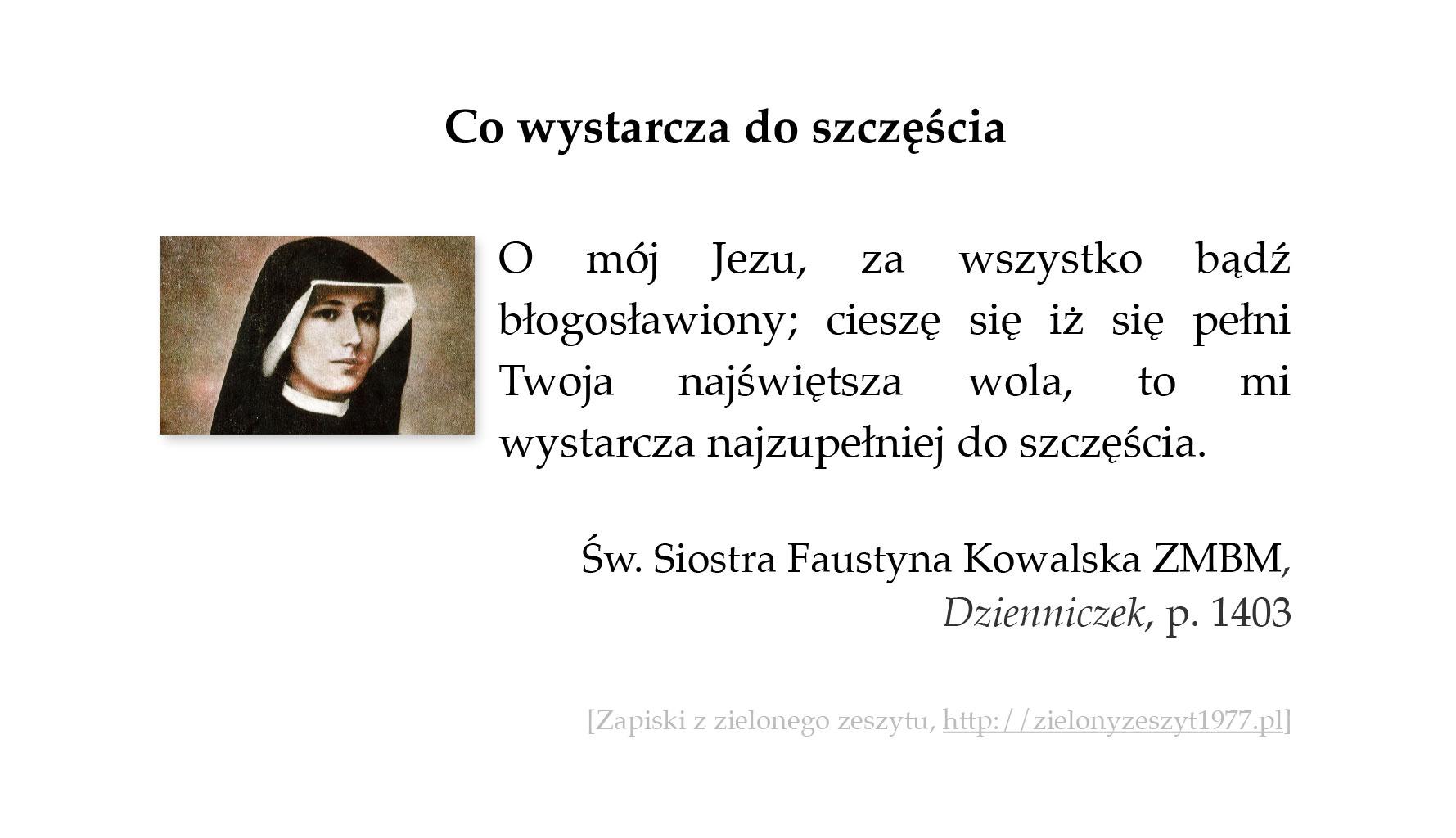 Co wystarcza do szczęścia; św. Faustyna Kowalska