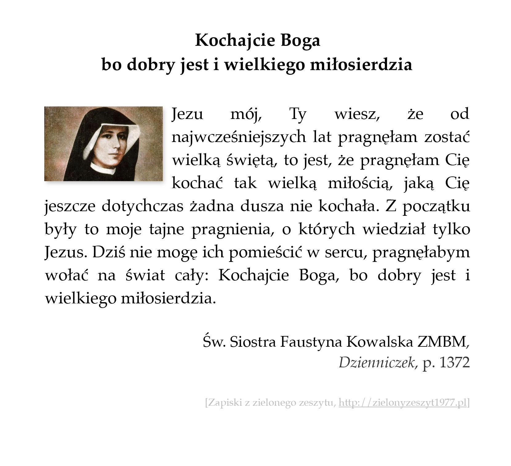 Kochajcie Boga bo dobry jest i wielkiego miłosierdzia; św. Faustyna Kowalska