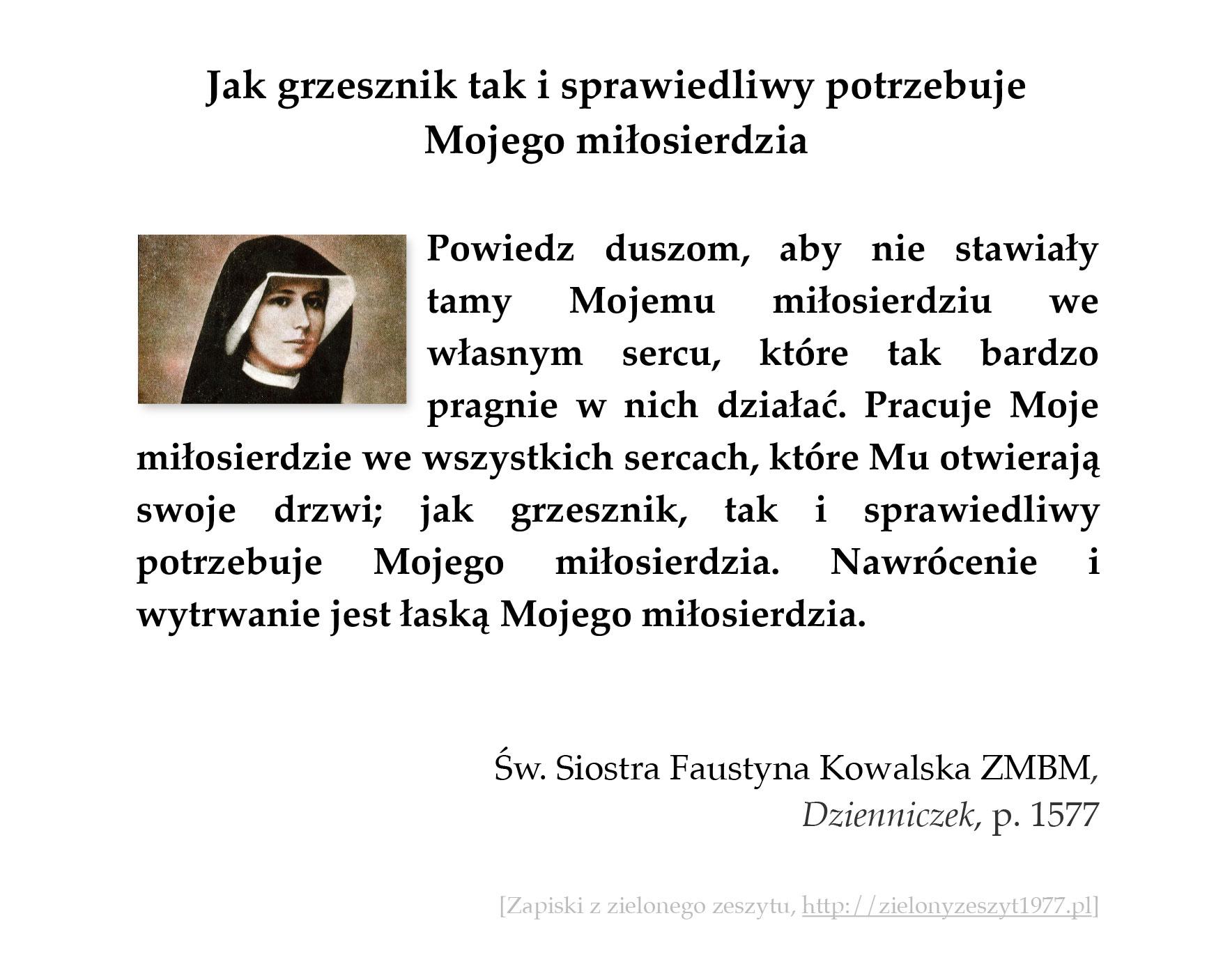 Jak grzesznik tak i sprawiedliwy potrzebuje Mojego miłosierdzia; św. Faustyna Kowalska