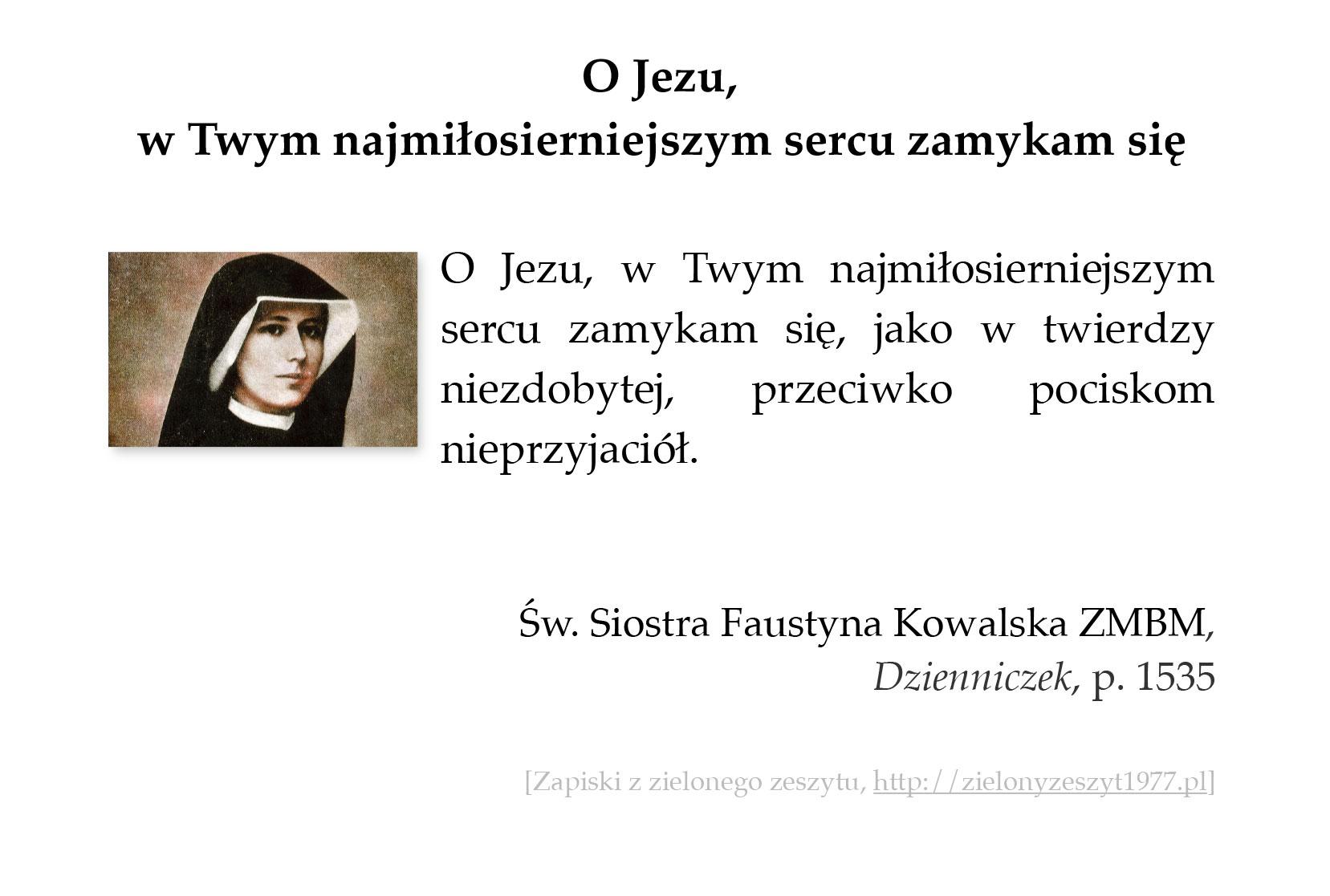 O Jezu, w Twym najmiłosierniejszym sercu zamykam się; św. Faustyna Kowalska