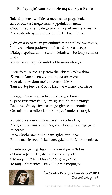 Pociągnąłeś sam ku sobie mą duszę, o Panie; św. Faustyna Kowalska