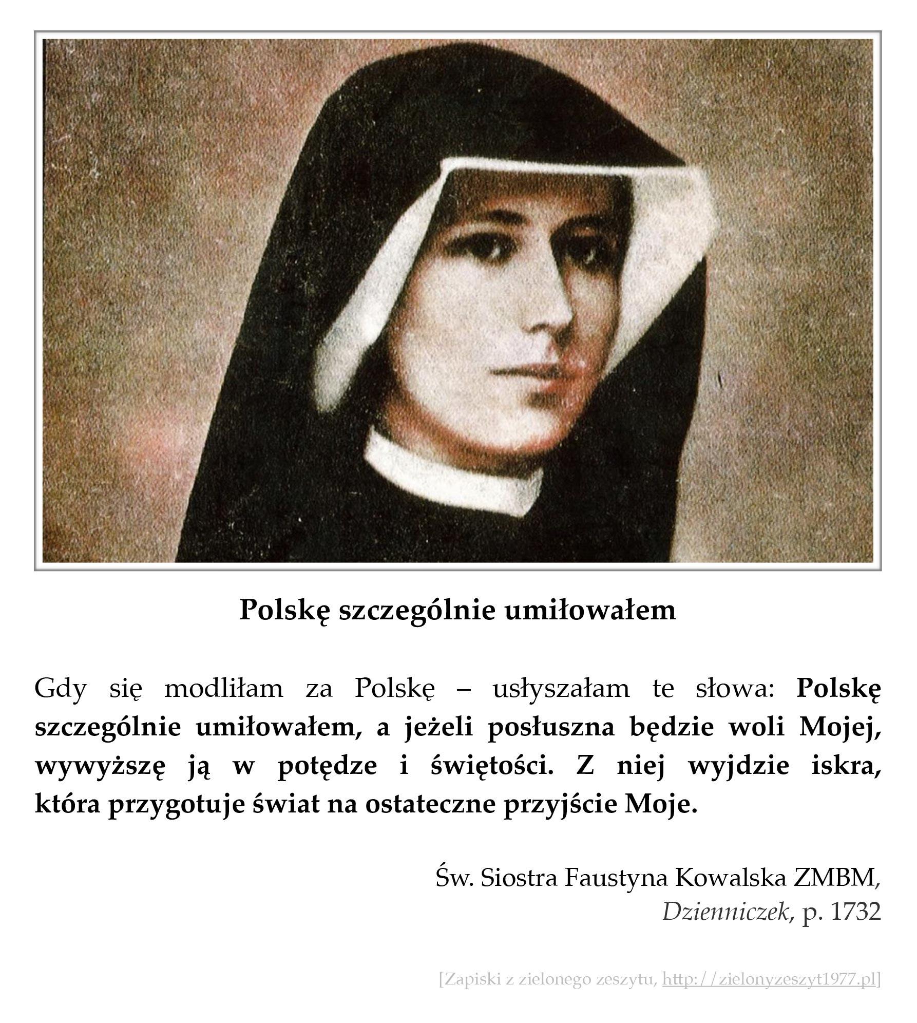 """Św. Siostra Faustyna Kowalska ZMBM, """"Dzienniczek"""", p. 1732 (Polskę szczególnie umiłowałem)"""
