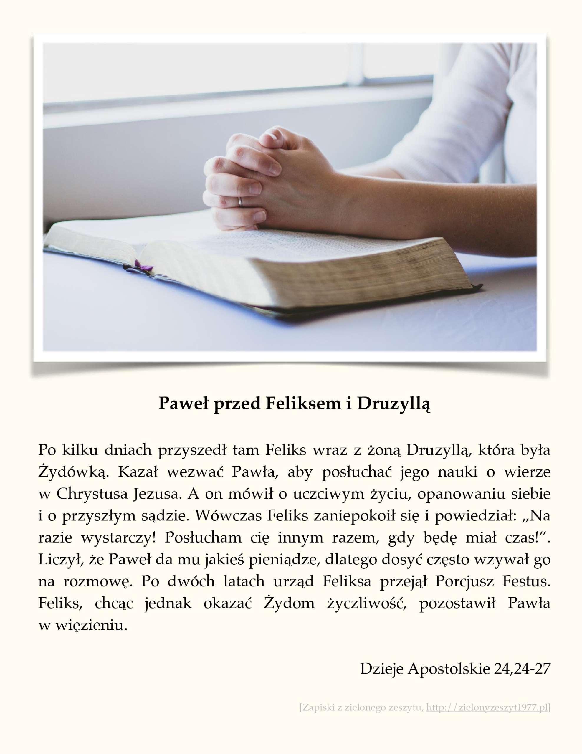Dzieje Apostolskie 24,24-27 (Paweł przed Feliksem i Druzyllą)