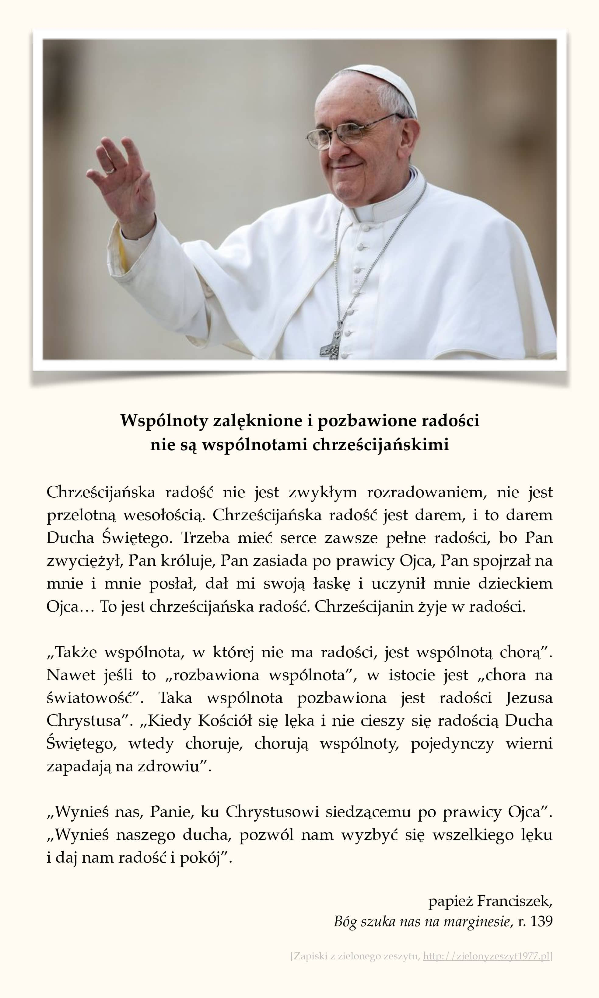 """papież Franciszek, """"Bóg szuka nas na marginesie"""", r. 139 (Wspólnoty zalęknione i pozbawione radości nie są wspólnotami chrześcijańskimi)"""