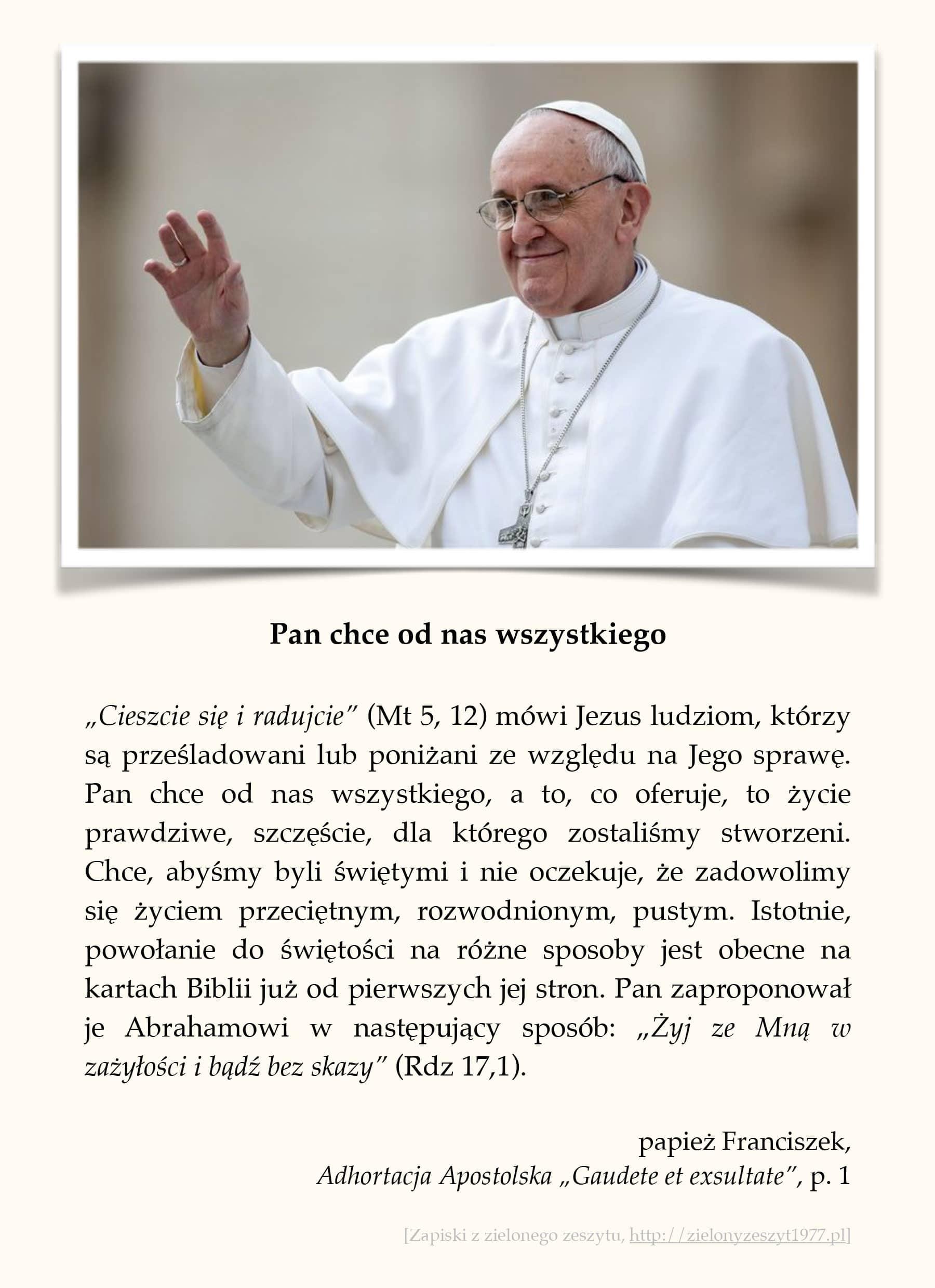 """papież Franciszek, Adhortacja Apostolska """"Gaudete et exsultate"""", p. 1 (Pan chce od nas wszystkiego)"""