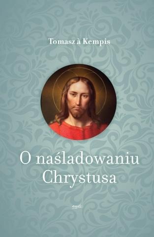 O naśladowaniu Chrystusa - Tomasz a Kempis