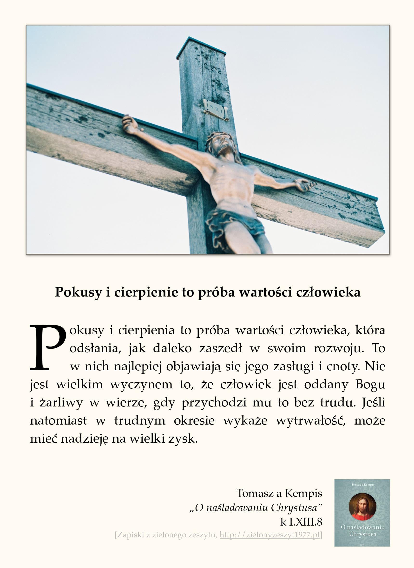 """Tomasz a Kempis, """"O naśladowaniu Chrystusa"""", k I.XIII.8 (Pokusy i cierpienie to próba wartości człowieka)"""