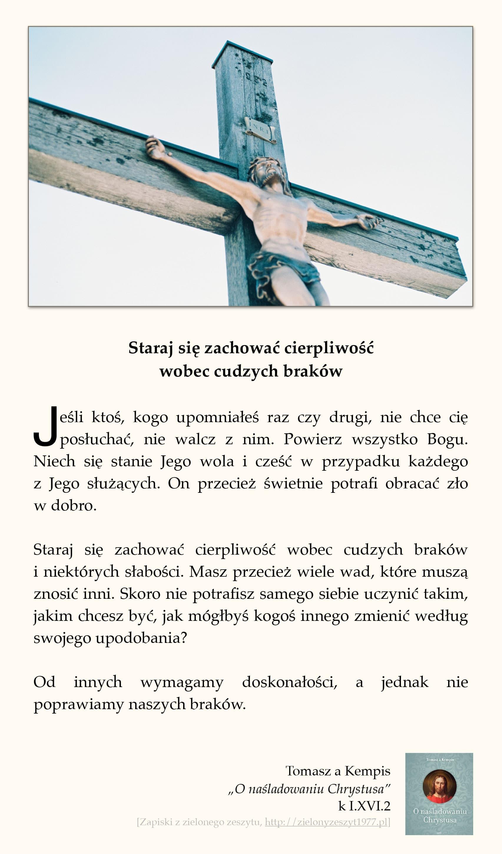 """Tomasz a Kempis, """"O naśladowaniu Chrystusa"""", k I.XVI.2 (Staraj się zachować cierpliwość wobec cudzych braków)"""
