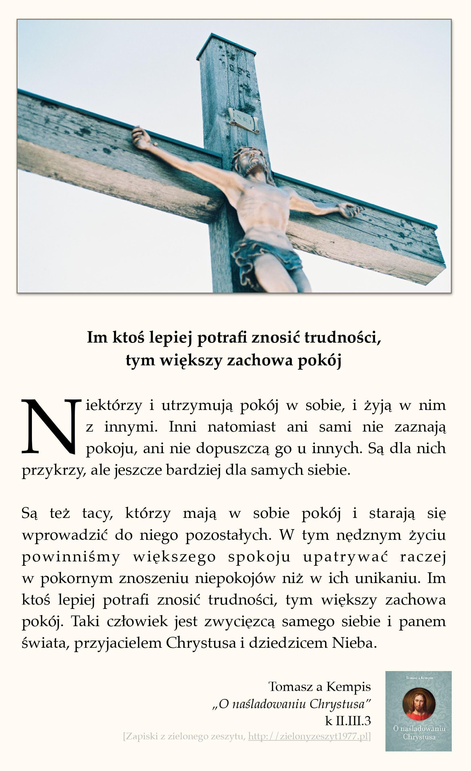"""Tomasz a Kempis, """"O naśladowaniu Chrystusa"""", k II.III.3 (Im ktoś lepiej potrafi znosić trudności, tym większy zachowa pokój)"""