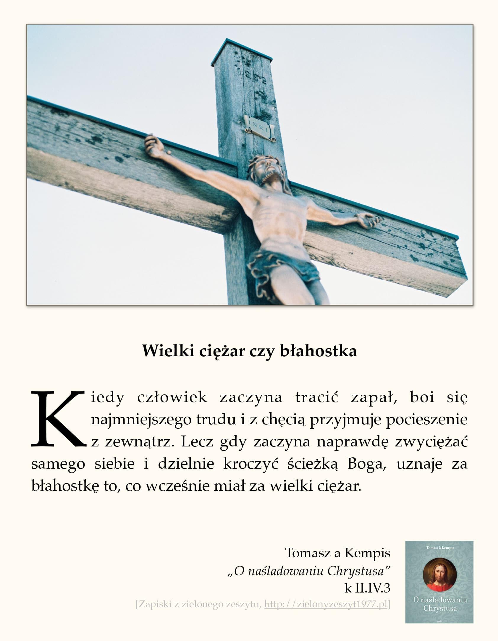 """Tomasz a Kempis, """"O naśladowaniu Chrystusa"""", k II.IV.3 (Wielki ciężar czy błahostka)"""