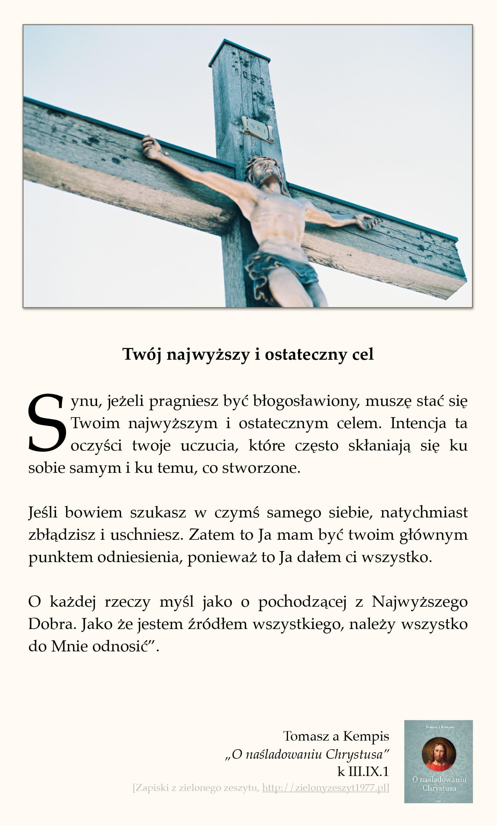 """Tomasz a Kempis, """"O naśladowaniu Chrystusa"""", k III.IX.1 (Twój najwyższy i ostateczny cel)"""